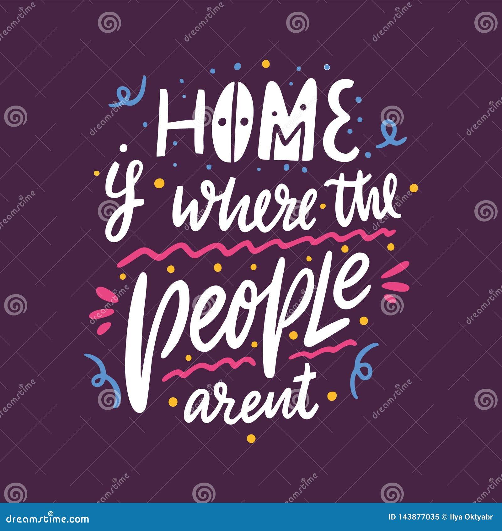 Está donde el hogar la gente arent Letras dibujadas mano del vector Cita inspirada de motivación Ejemplo del vector aislado encen