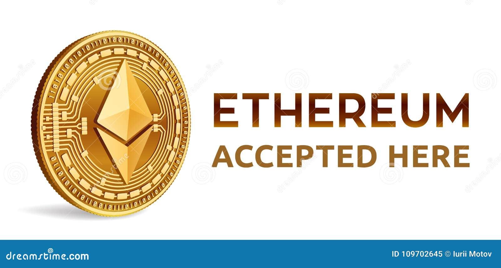Ethereum Emblema aceptado de la muestra Moneda Crypto Moneda de oro con símbolo del ethereum aislada en el fondo blanco 3D Physi