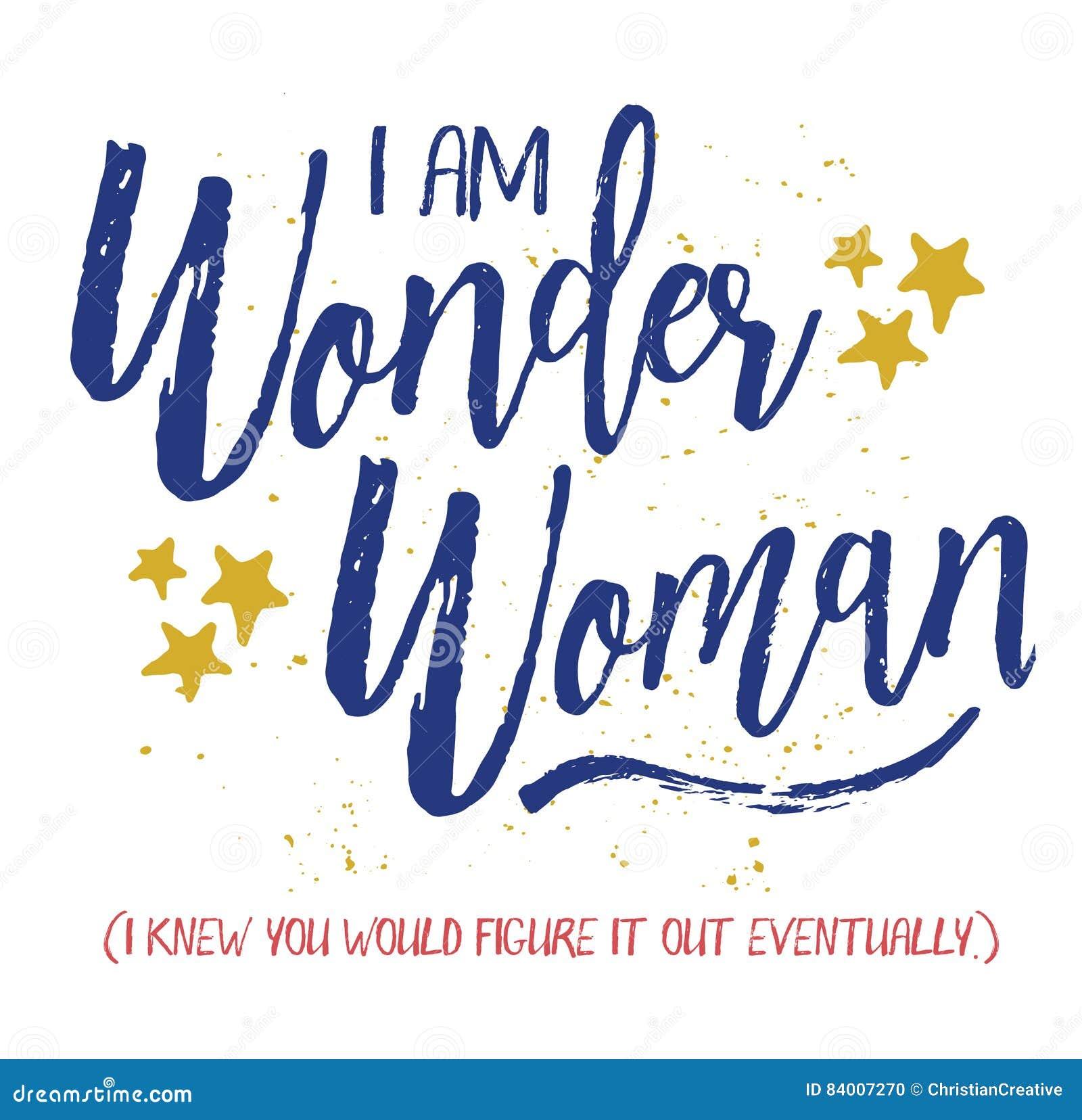 Eu sou mulher maravilha,