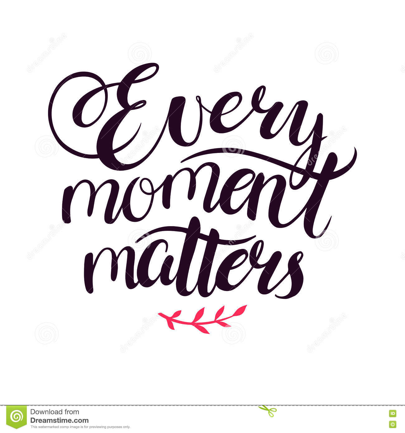 every of moment_Every moment matters stock vector. Illustration of moment - 78549994