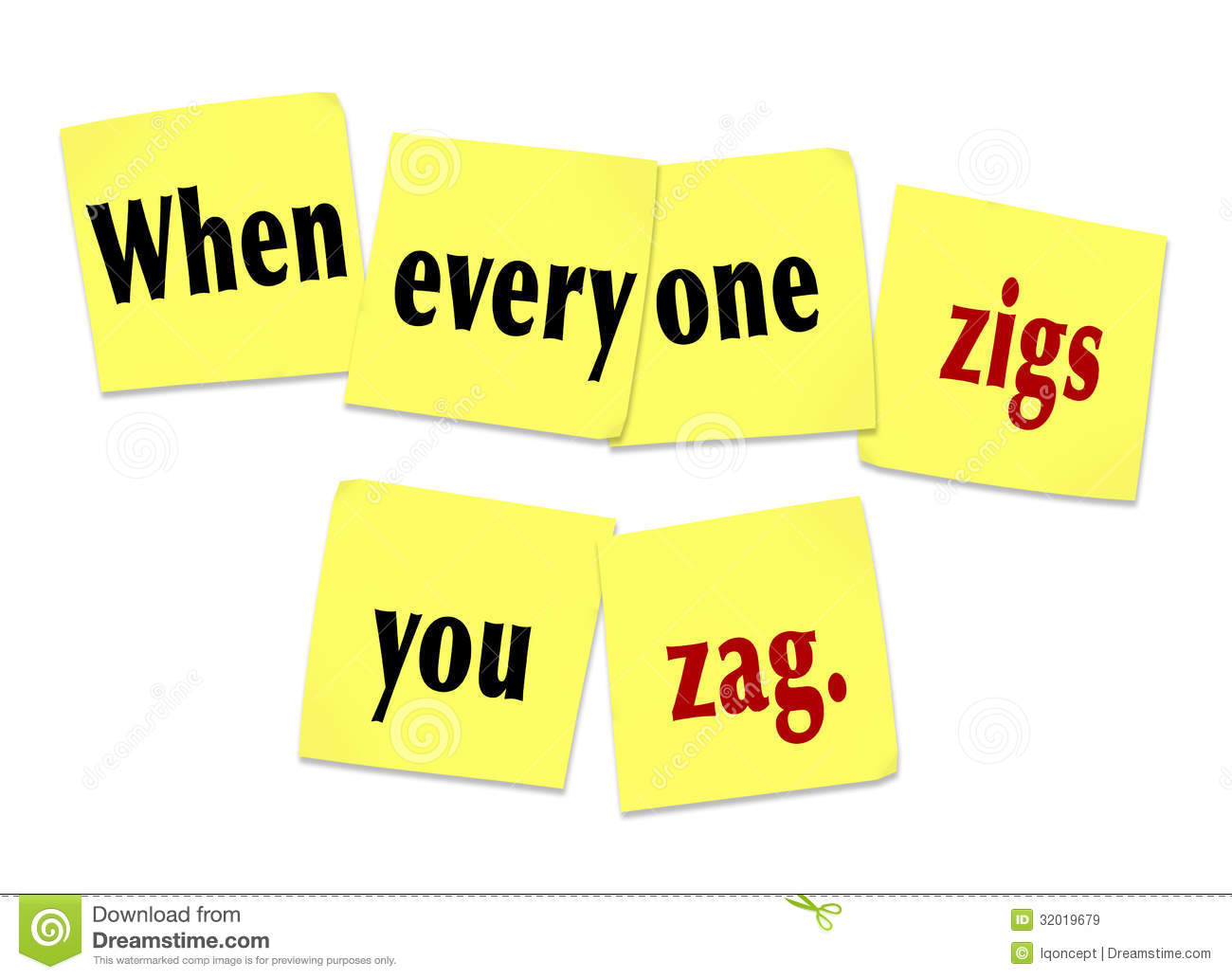 When Everyone Zigs You Zag Sticky Notes Saying Quote Illustration
