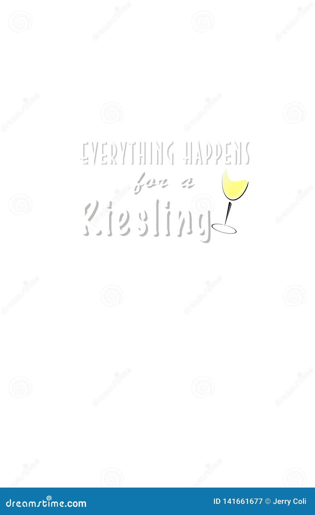 Everything Zdarza się dla Riesling