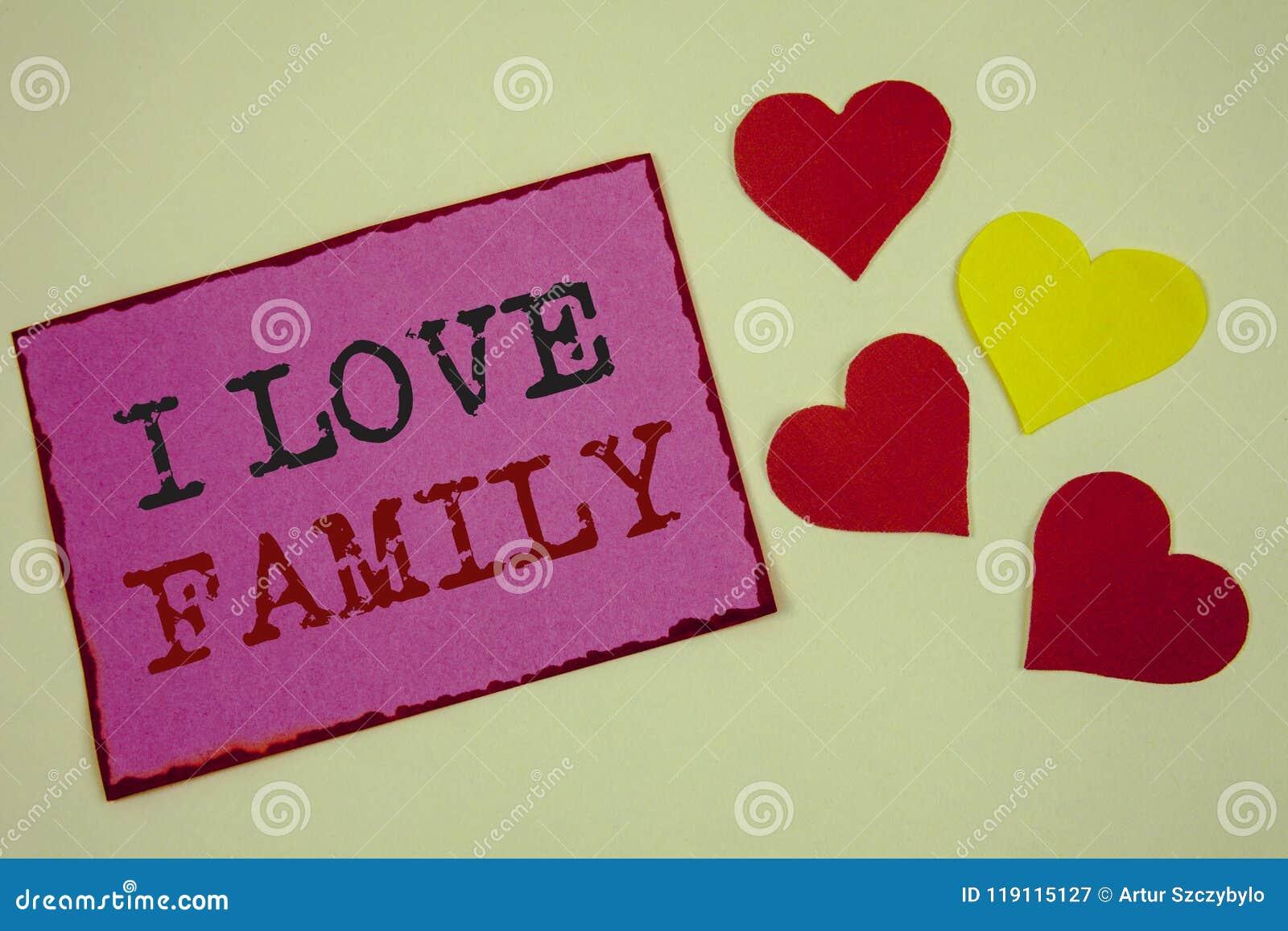 Exibição conceptual da escrita da mão eu amo a família As fotos do negócio text a atenção da afeição dos bons sentimentos para se