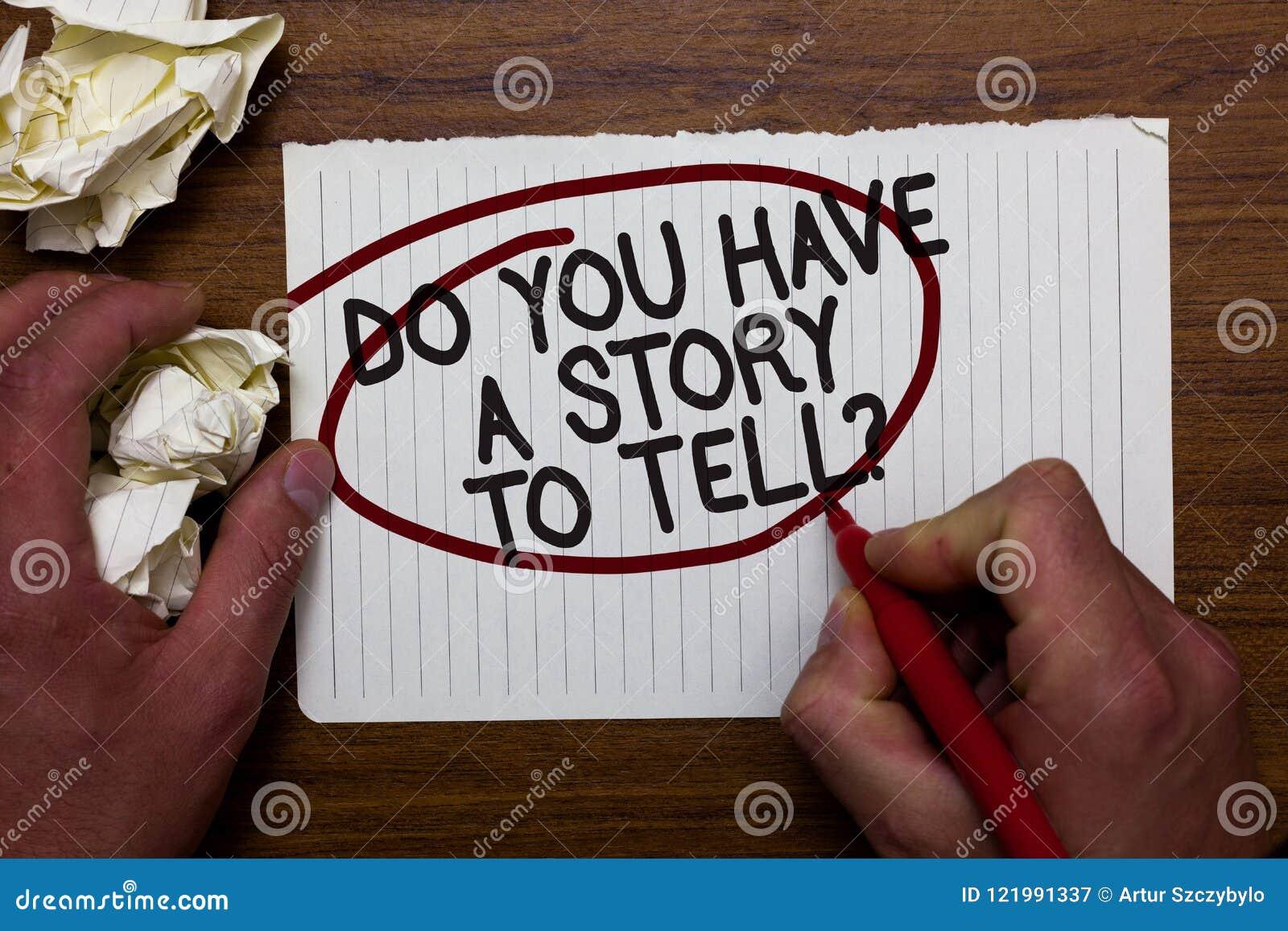 Exibição do sinal do texto você tem uma história para dizer a pergunta Papel conceptual l da posse da mão das experiências dos co