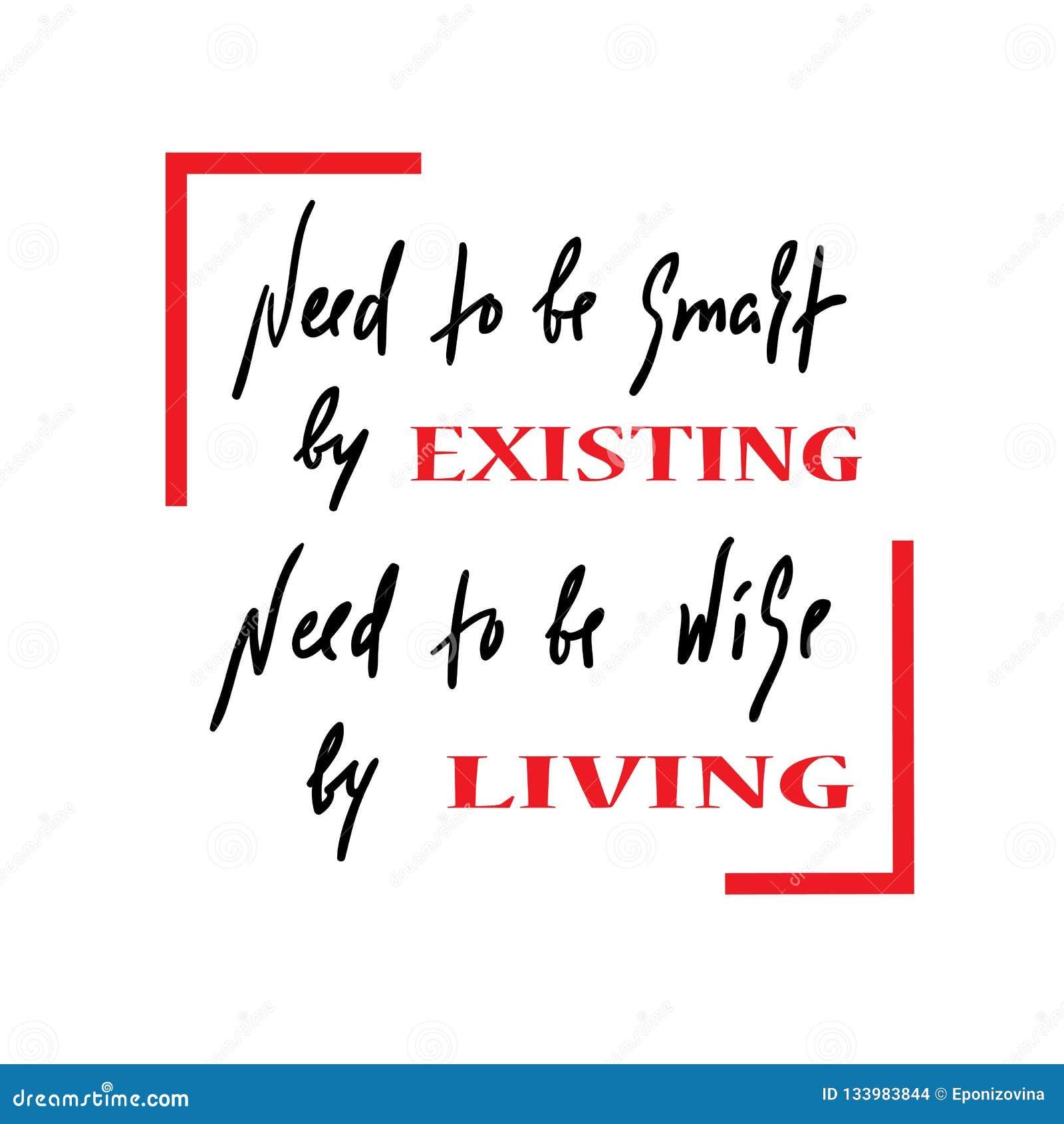 Existência e vida - simples inspire e citações inspiradores Rotulação bonita tirada mão Cópia para o cartaz inspirado