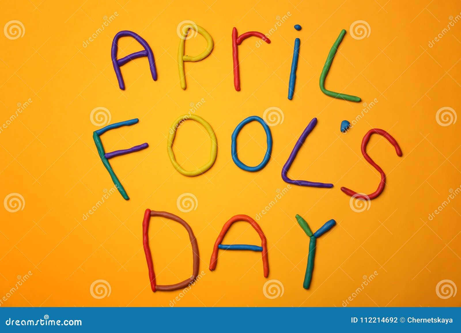 Exprimez le ` de jour du ` s d imbécile d avril de ` fait de pâte à modeler