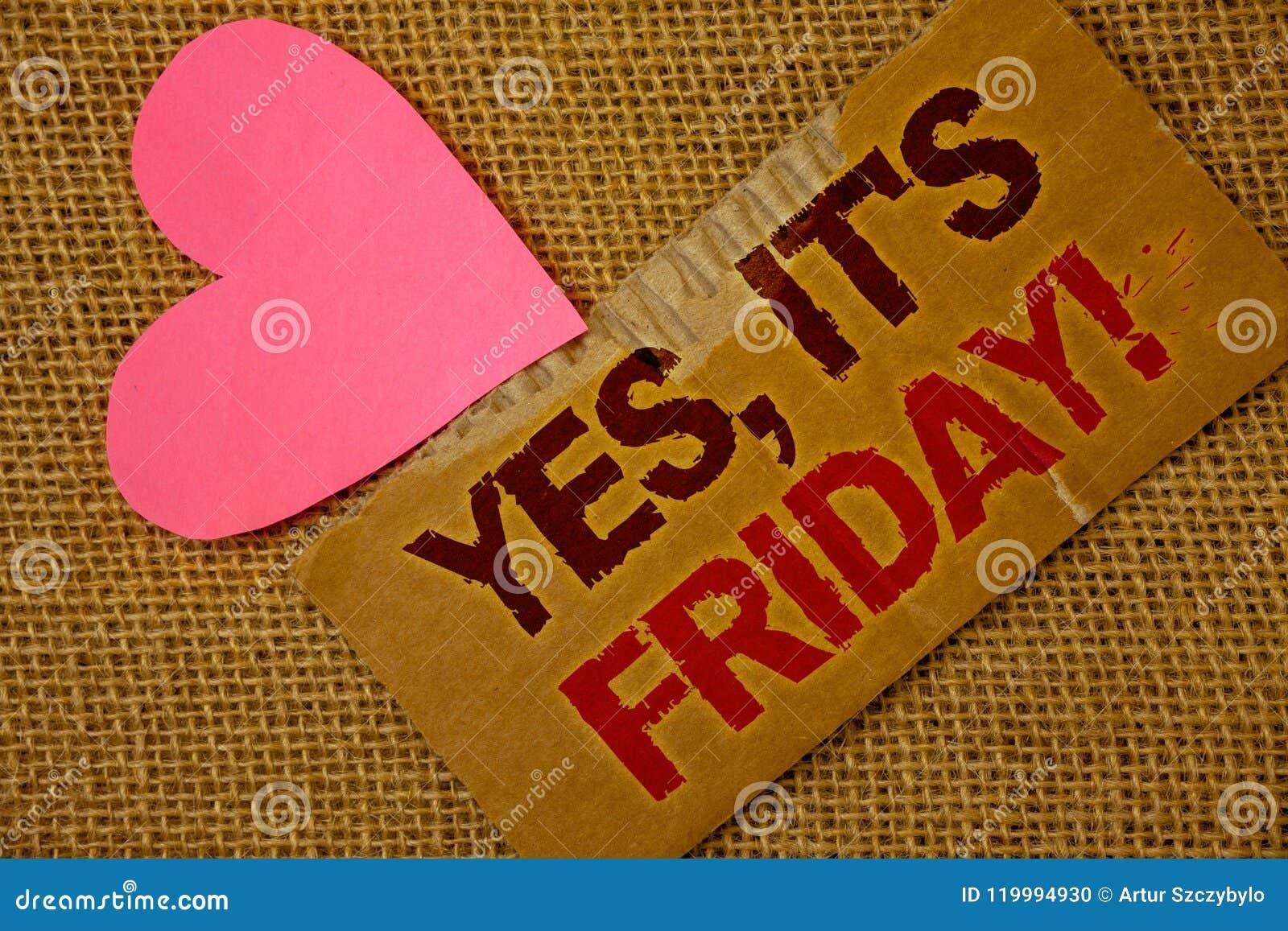 Exprimez le texte d écriture oui, lui   appel de motivation de S vendredi Concept d affaires pour avoir le week-end prenant le b