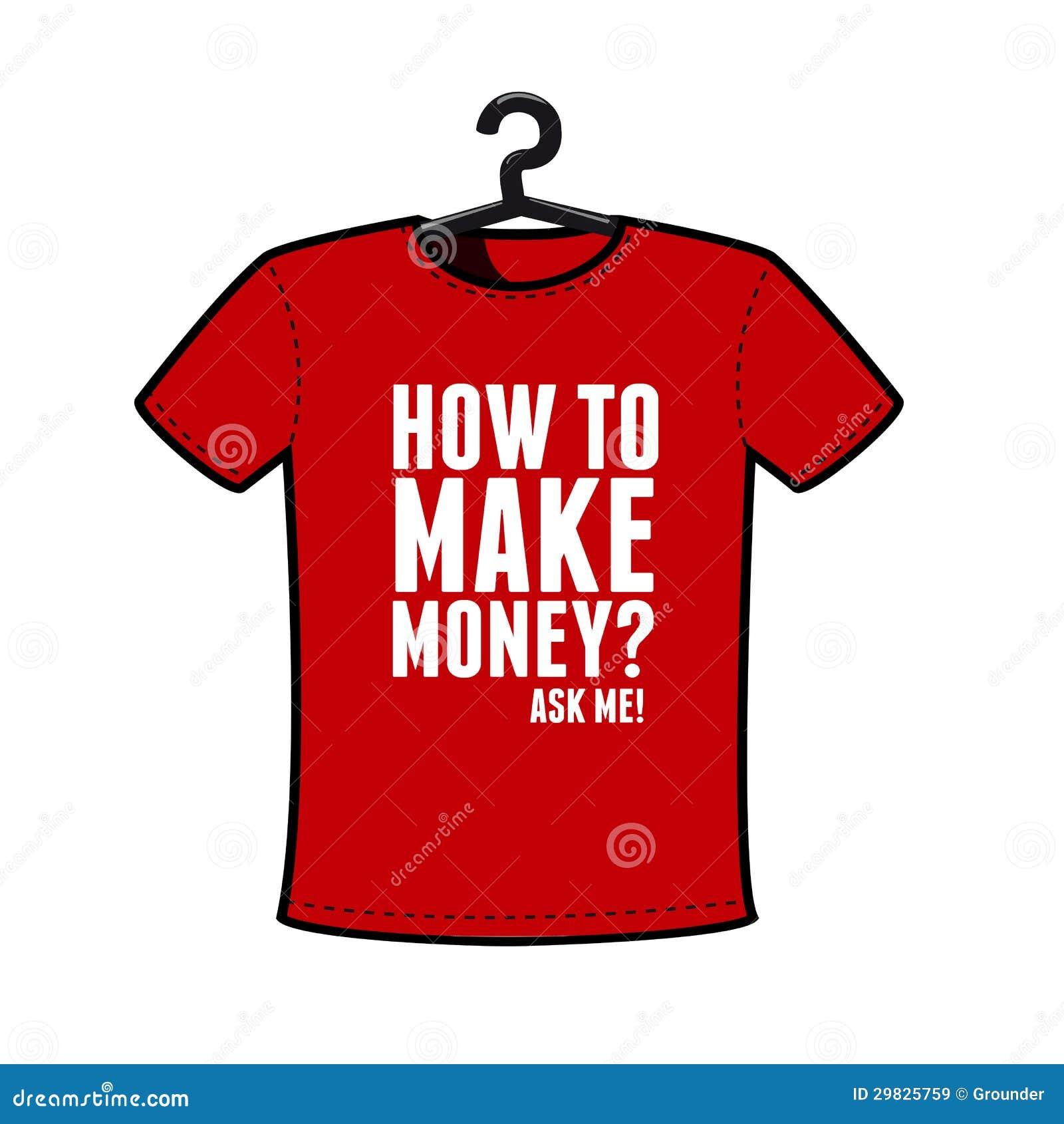 Faça a camisa do dinheiro t