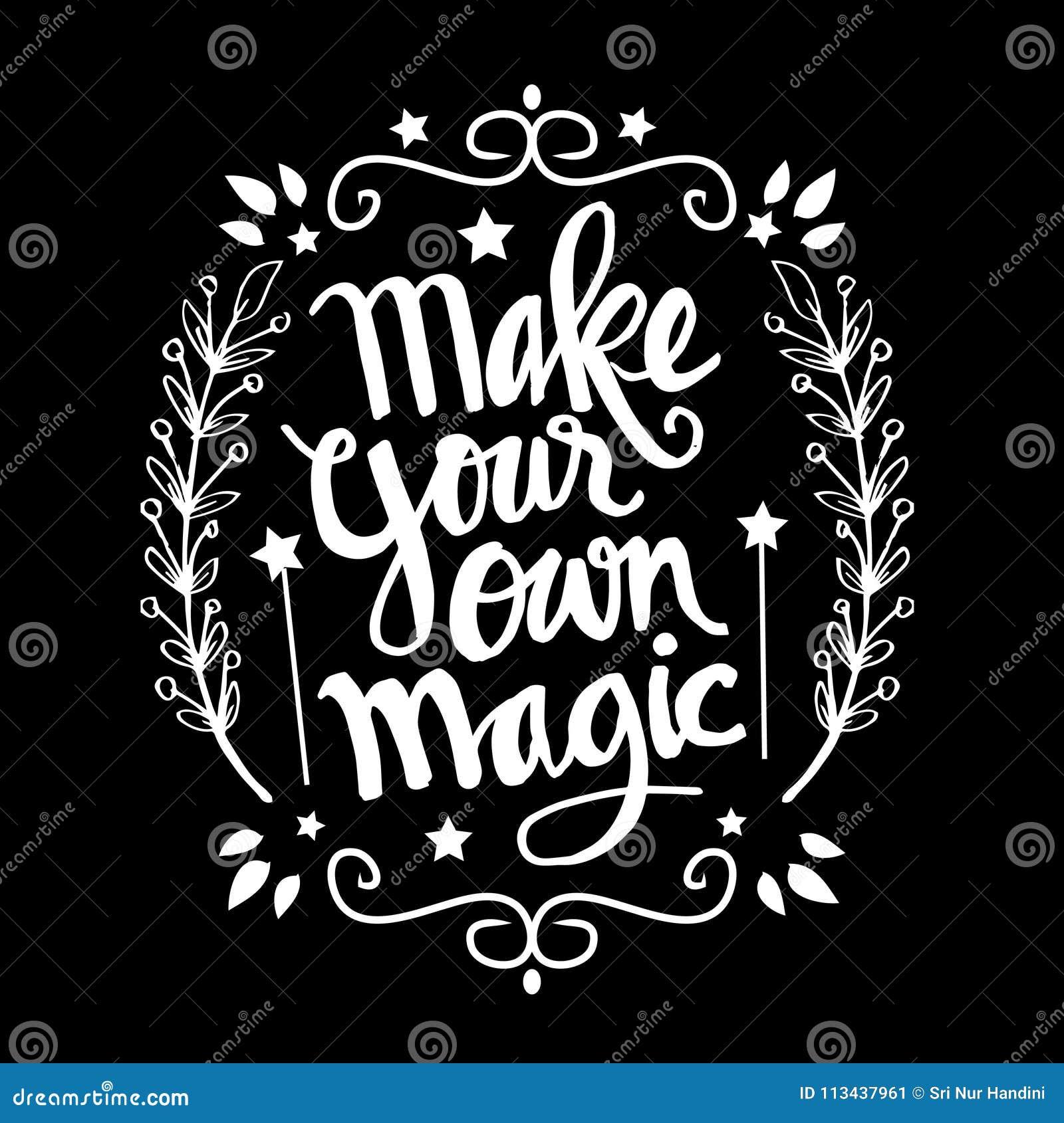 Faça sua própria mágica