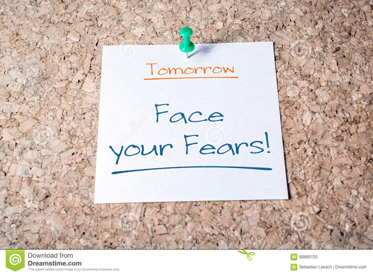 Face Your Fears Reminder For Tomorrow On Paper Pinned On Cork Board
