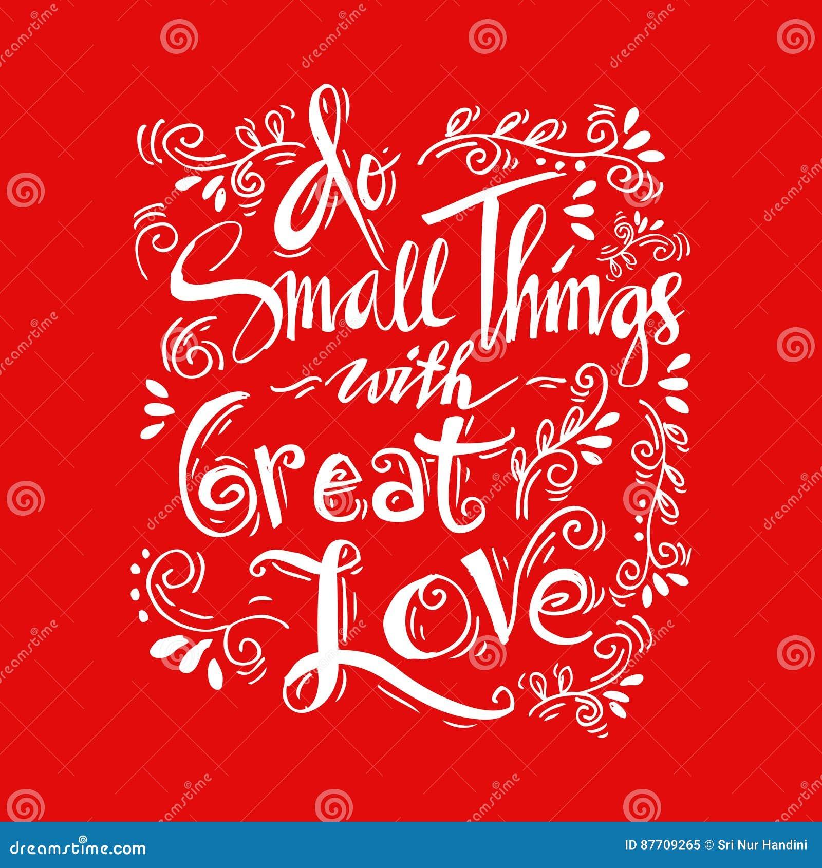 Faites les petites choses avec grand amour