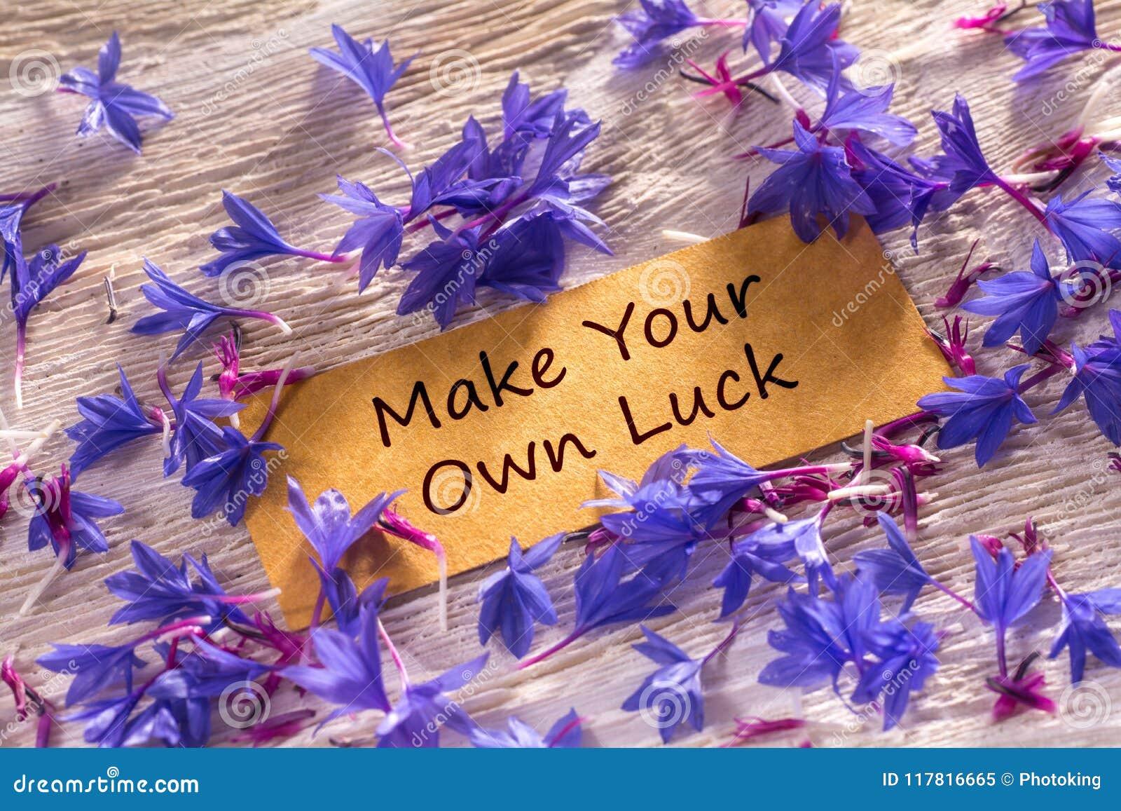 Faites votre propre chance