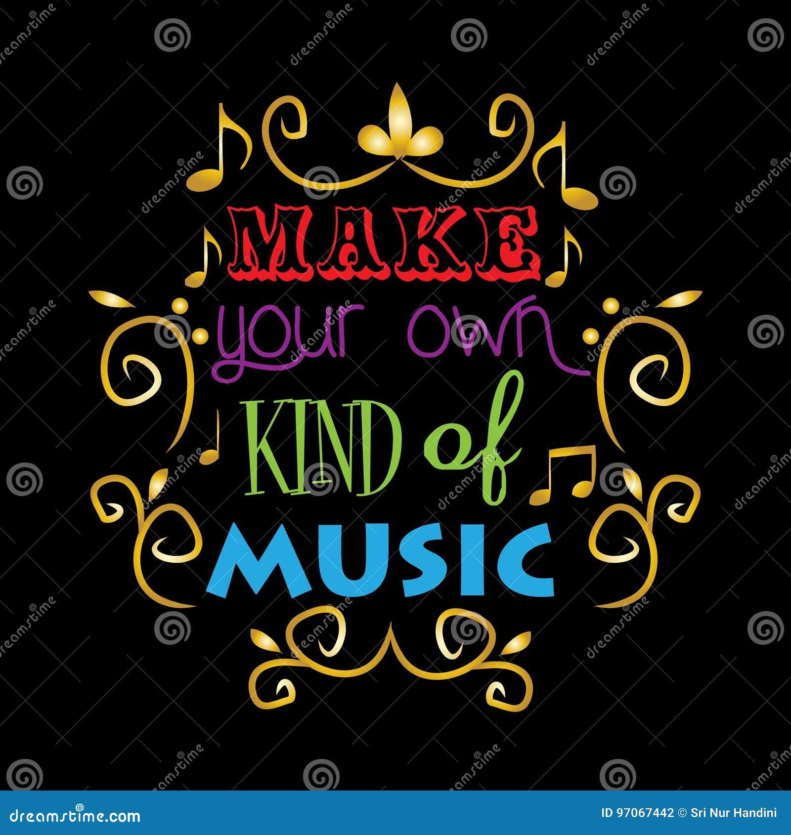Faites votre propre sorte de la musique