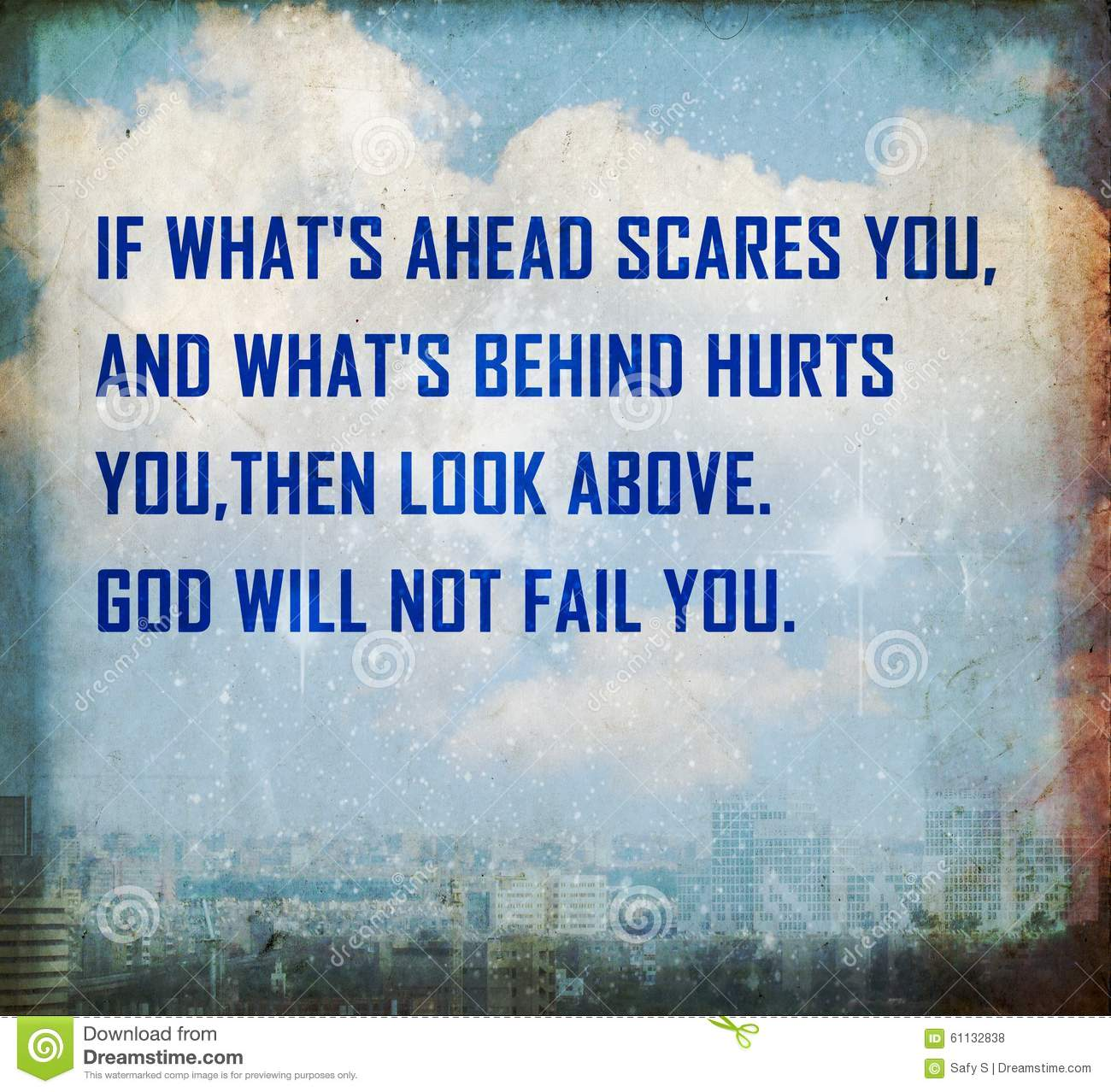 Image of: Optimism Famous Quotation About Hope Not Giving Up If What Ahead Scares You And What Behind Hurts You Ancient Latin Proverb Printed On Grunge Vintage Cardboard Dreamstimecom Famous Quote About Hope Stock Photo Image Of Citation 61132838