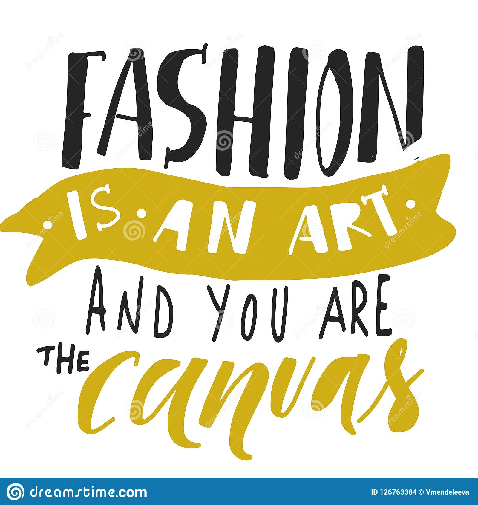 Hand lettering illustration for your design. Fashion is an art and you are the canvas. Hand lettering illustration for your design Stock Illustration