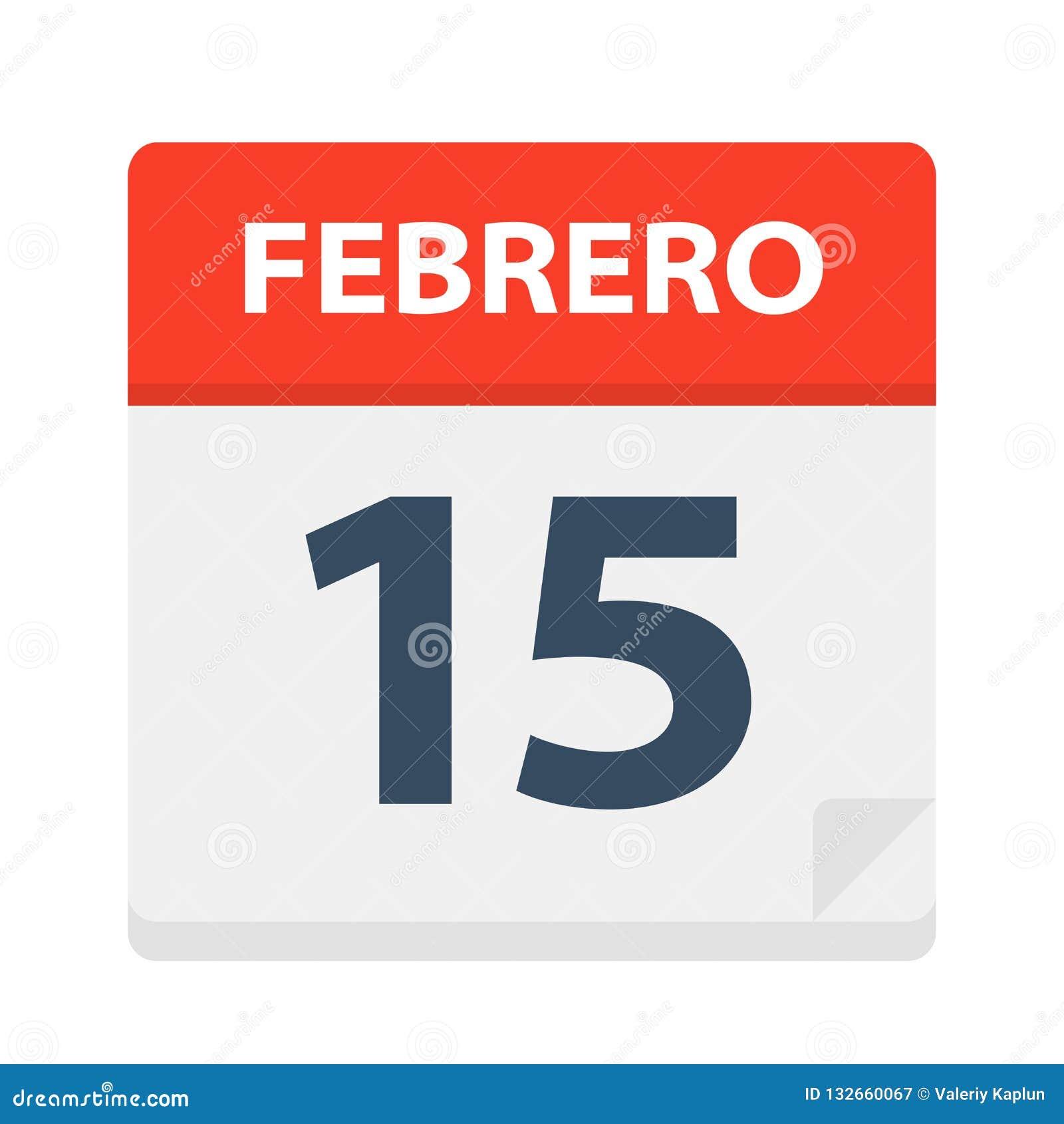 February 15 2019 Calendar Febrero 15   Calendar Icon   February 15. Vector Illustration Of