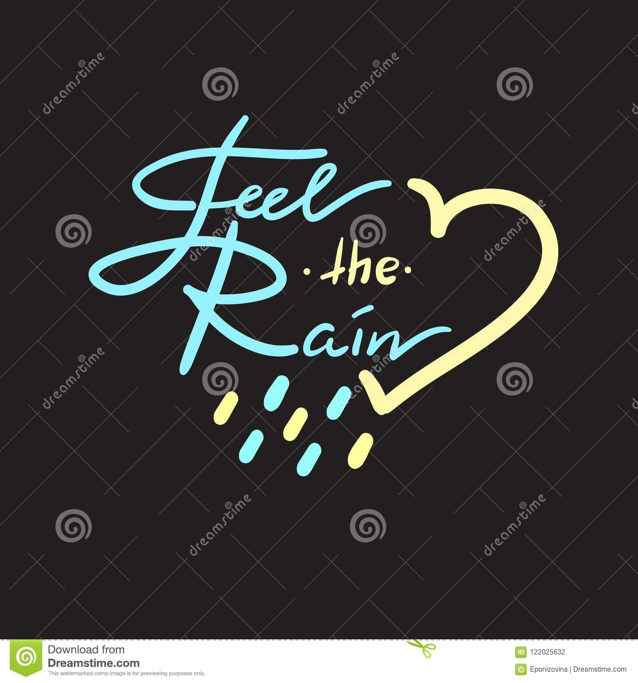 Feel The Rain Simple Inspire And Motivational Quote Stock