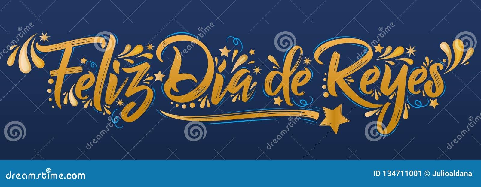 Feliz Dia de Reyes, día feliz de reyes spanish Text, es una celebración latinoamericana tradicional