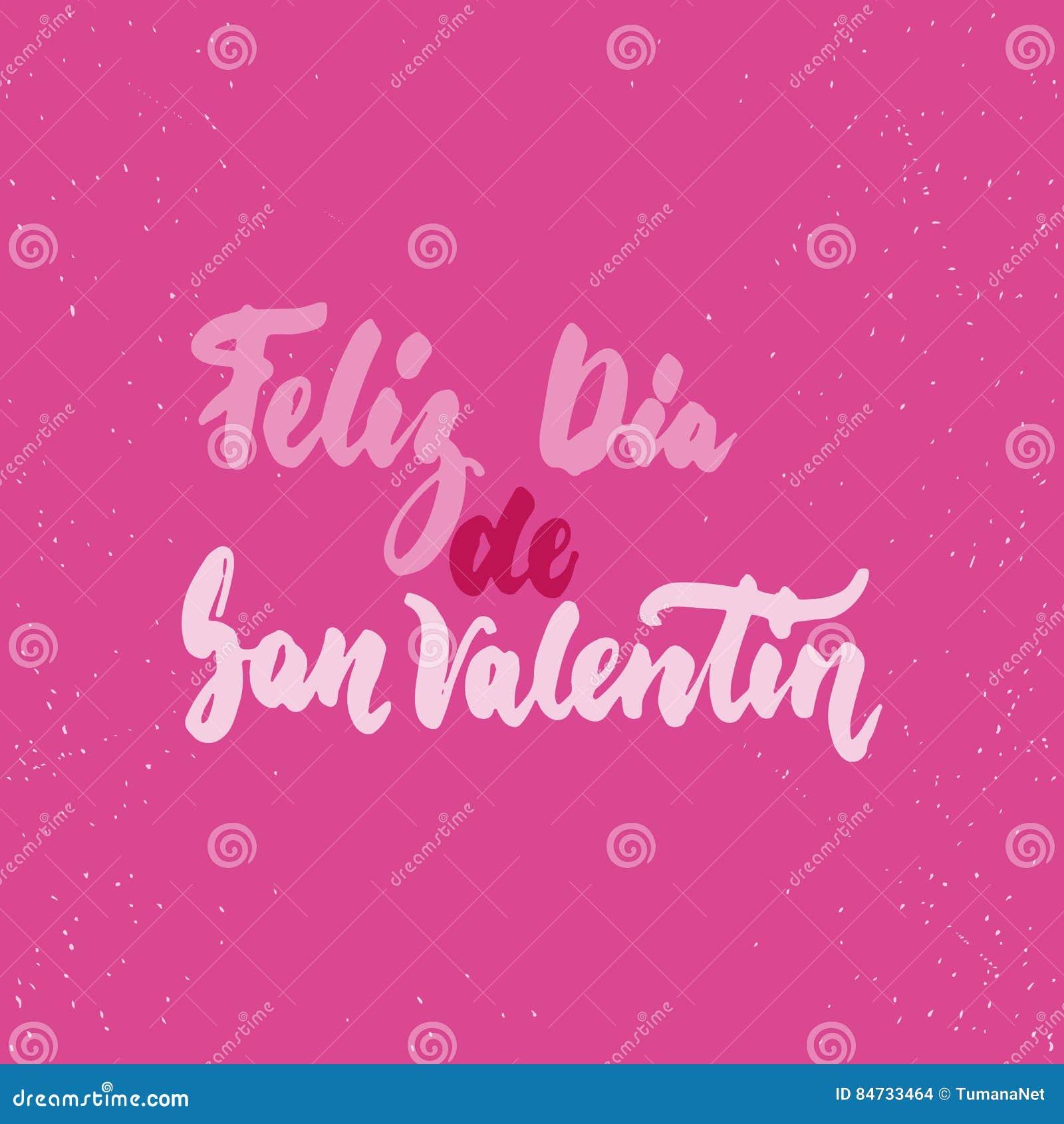 Feliz Dia de San Valentin, vilken lyckliga valentindag för hjälpmedel - spanjorförälskelse som märker kalligrafiuttryck isolerade
