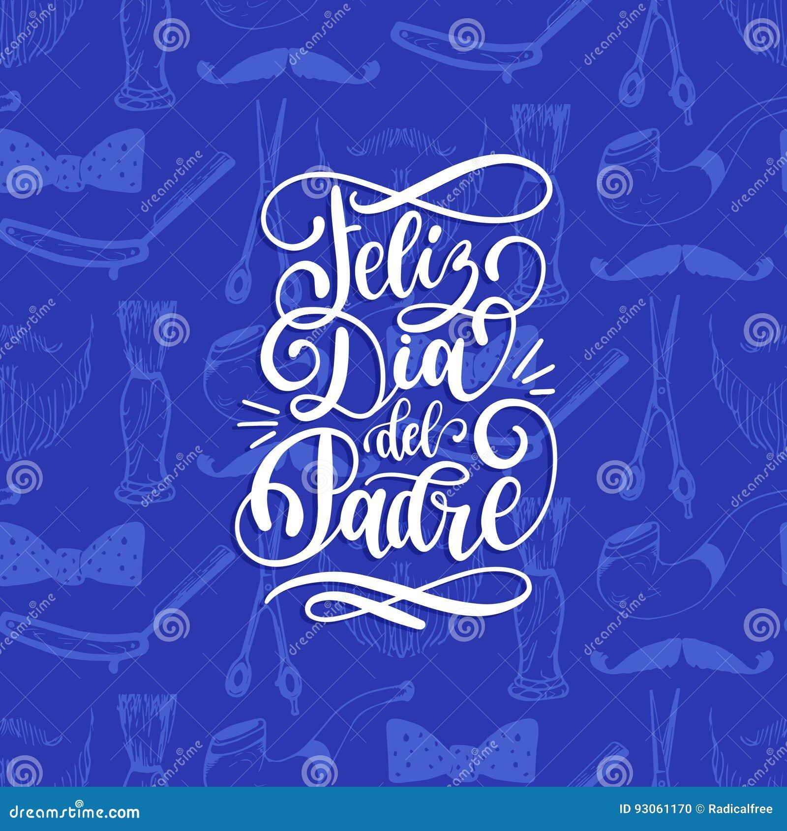 Feliz Dia Del Padre, Spaanse vertaling van de Gelukkige kalligrafische inschrijving van de Vadersdag voor groetkaart, affiche enz