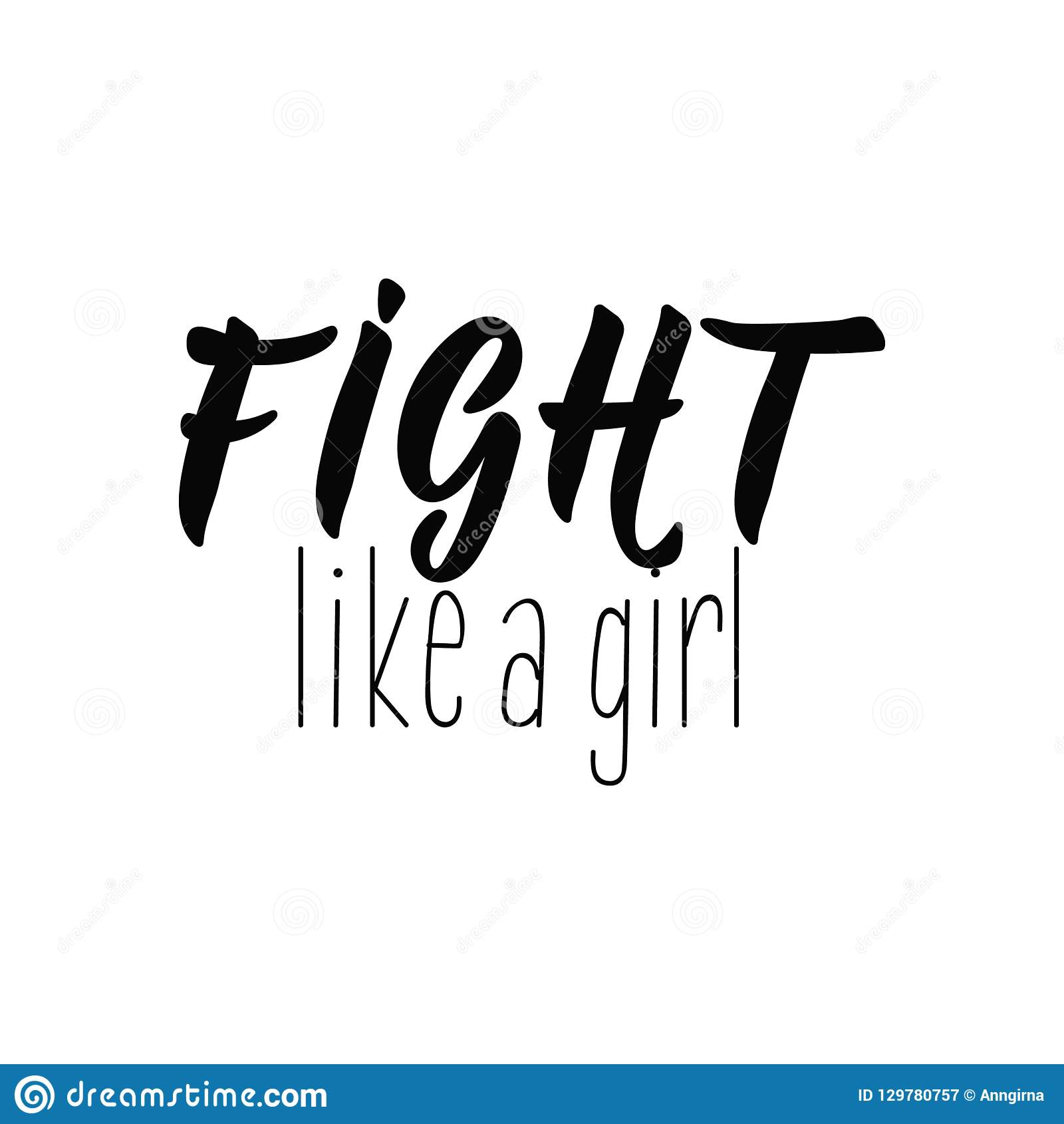Fight Like A Girl Lettering Calligraphy Vector Illustration