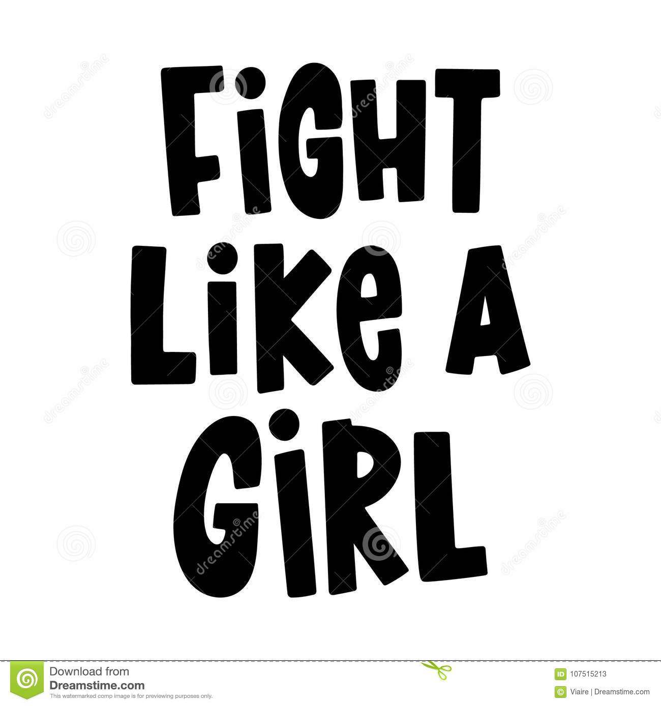 Fight Like A Girl The Quote Hand Drawing Of Ink Stock Vector