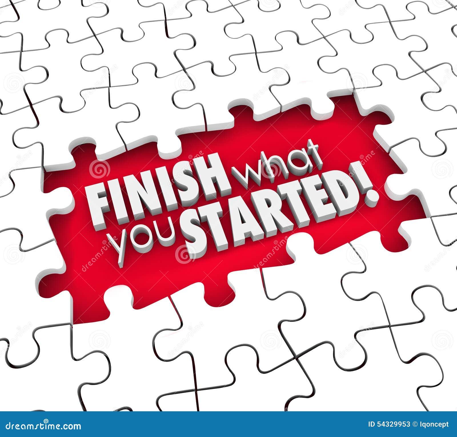 Finition ce qui vous avez commencé l engagement Determinat de trou de morceaux de puzzle