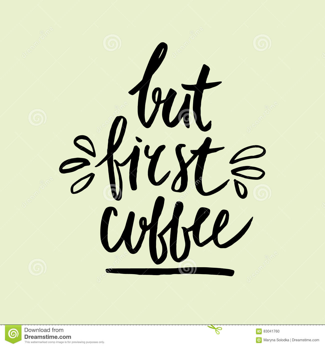But first coffee handwritten lettering. Coffee phrase made with ink. Vector Illustration.