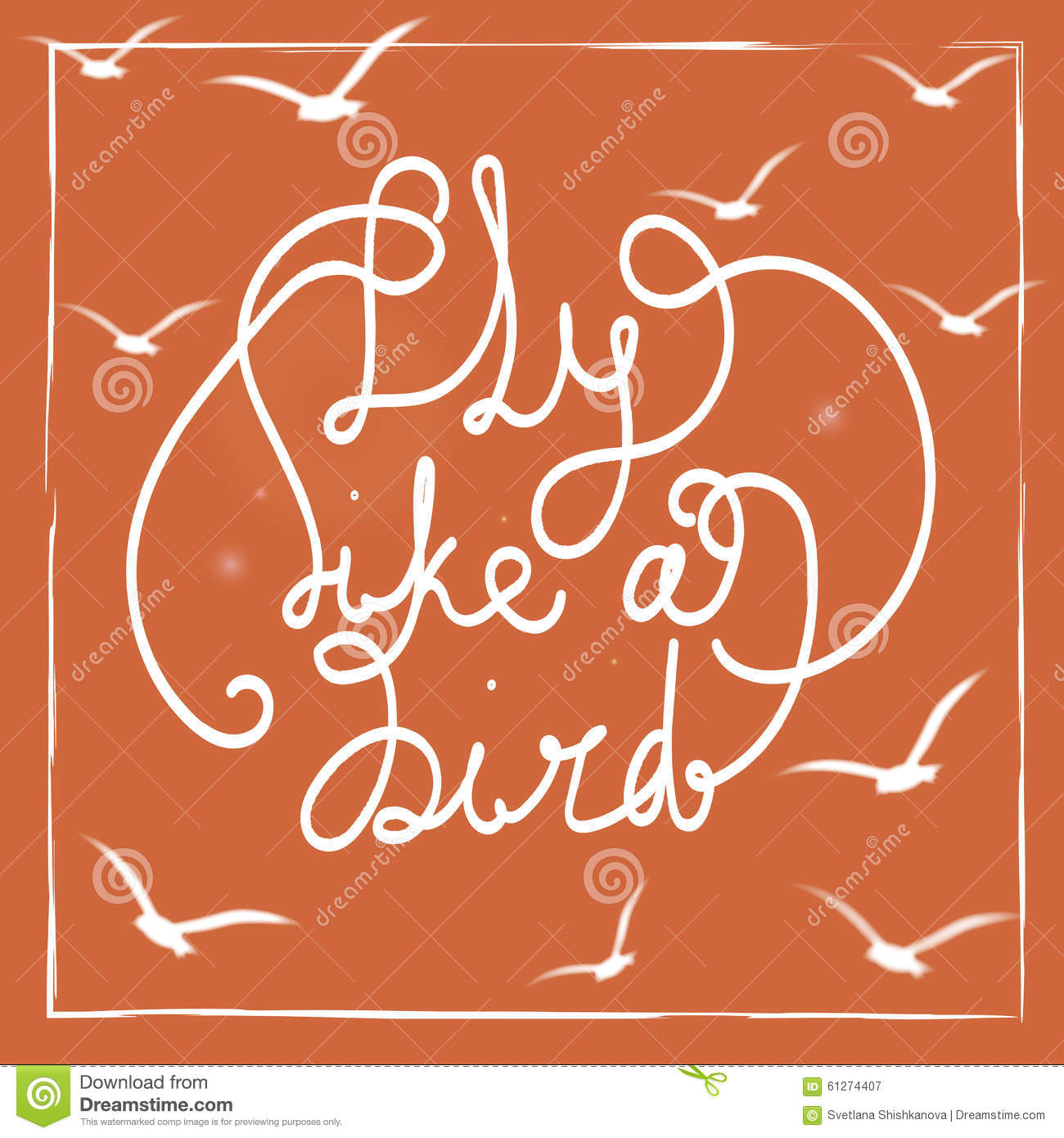 Fly Like A Bird Hand Drawn Lettering Quote On The Bright Orange