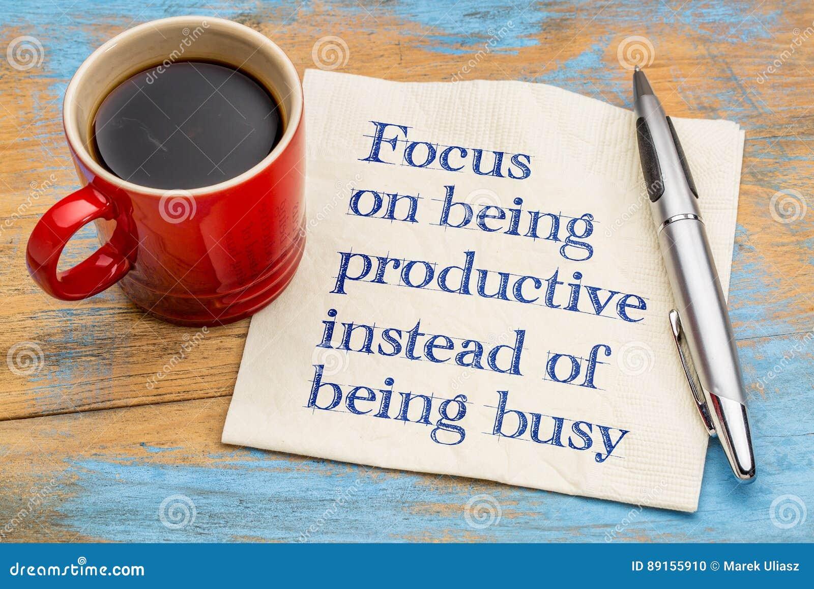 Fokus auf Sein produktives stattdessen beschäftigtes