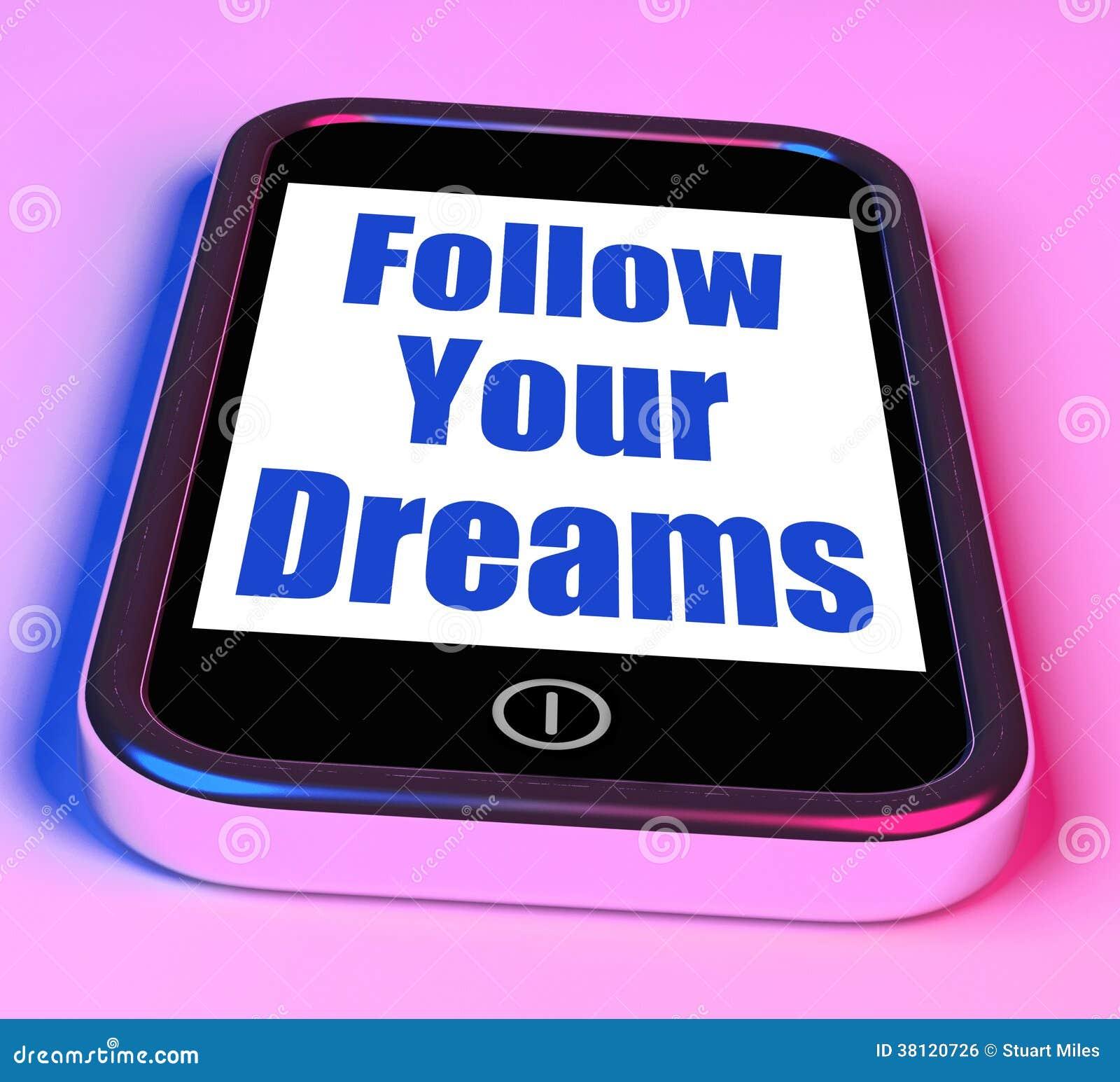 Folgen Sie Ihren Träumen auf Telefon-Durchschnitt-Ehrgeiz Desire Future Dream