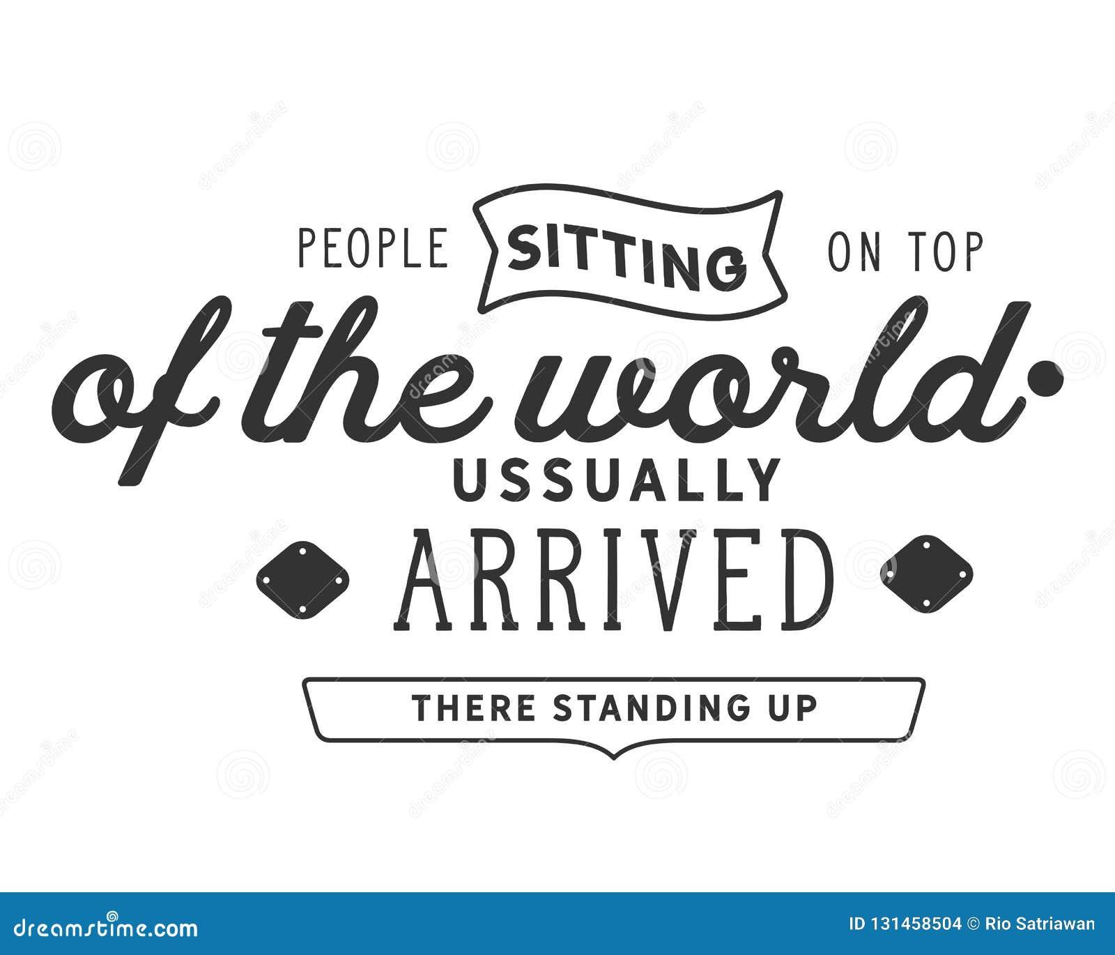 Folket som överst sitter av världen, ankom vanligt där stå upp