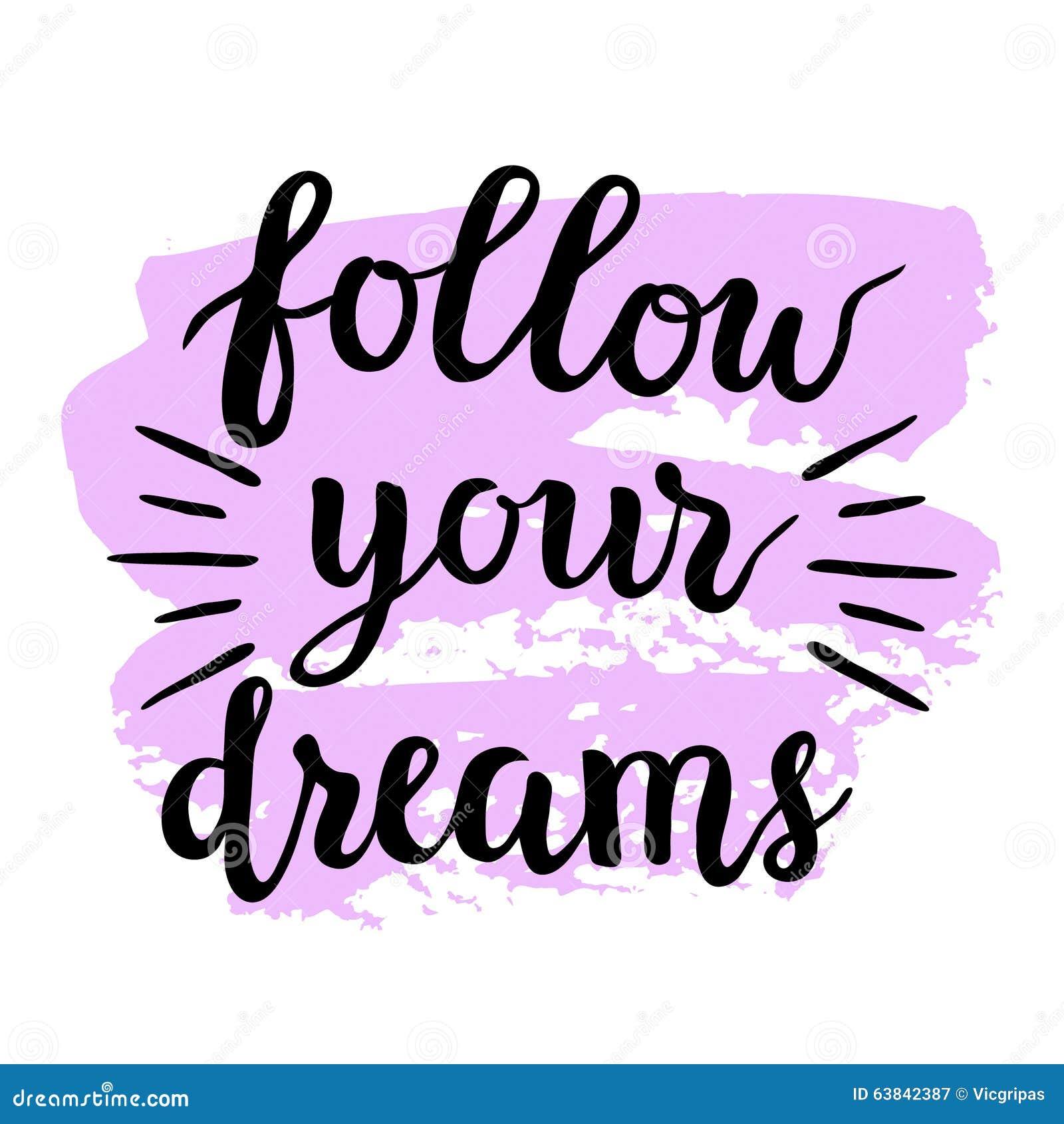Follow your dreams modern calligraphy stock vector