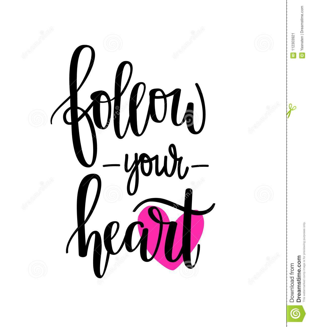 Follow Your Heart Stock Vector Illustration Of Inspirational