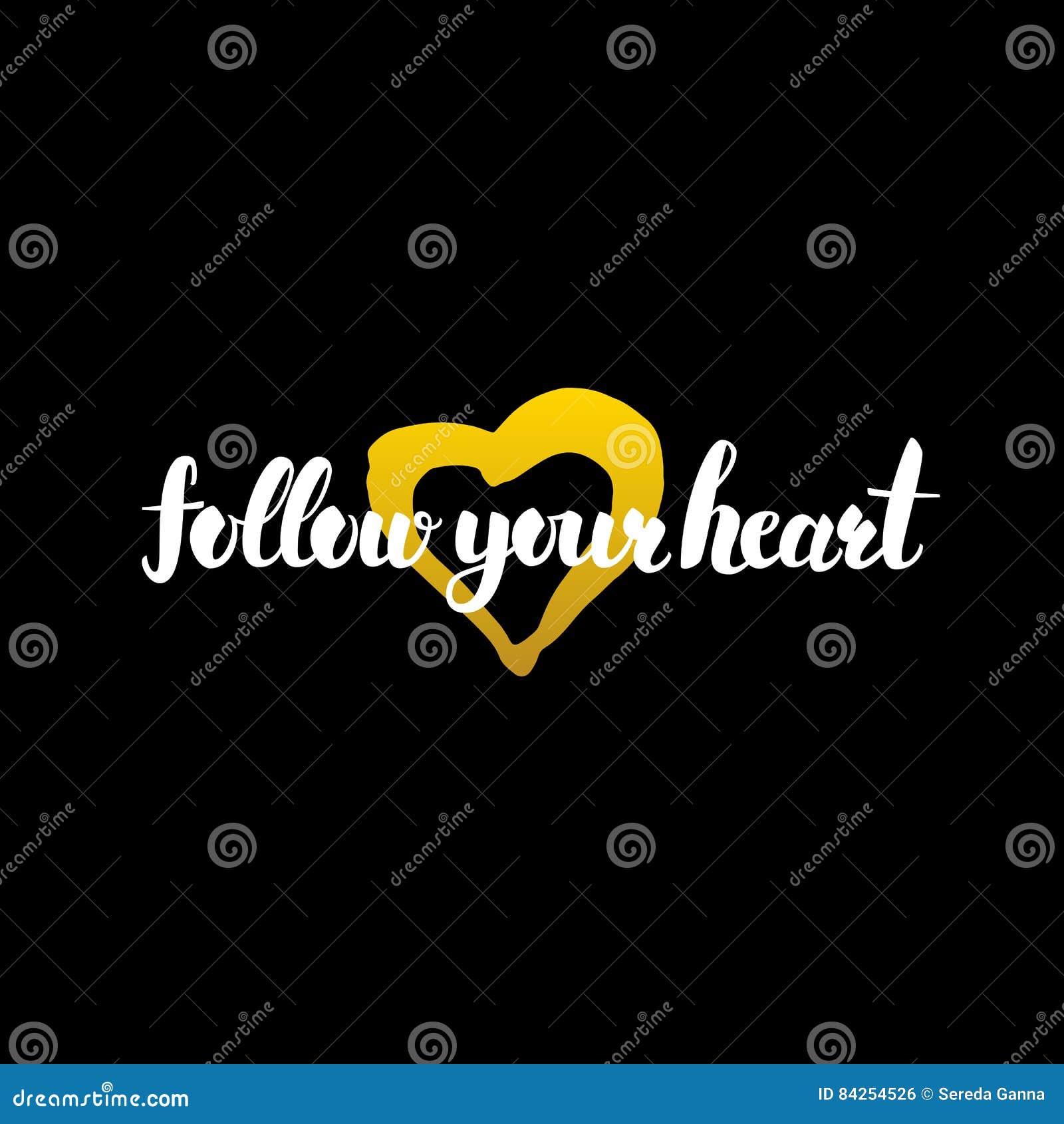 Follow Your Heart Handwritten Calligraphy Stock Vector