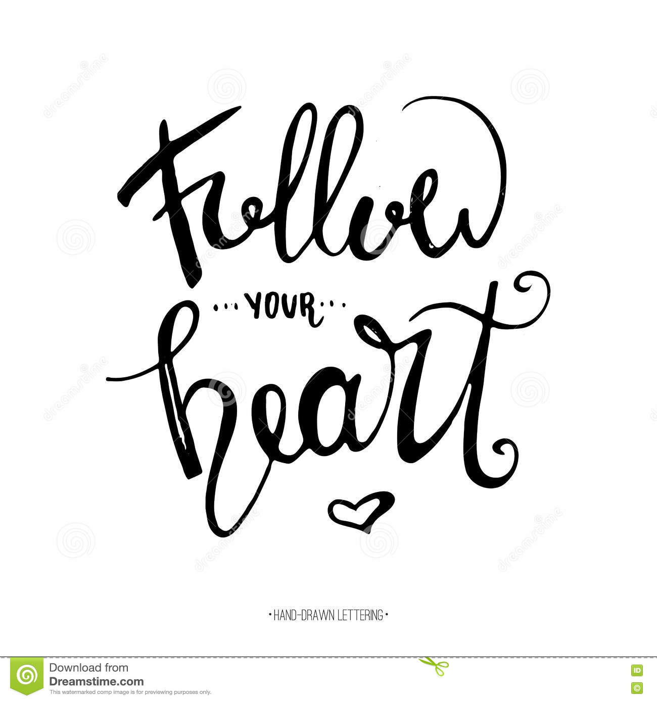 Follow your heart modern brush hand drawn ink calligraphy