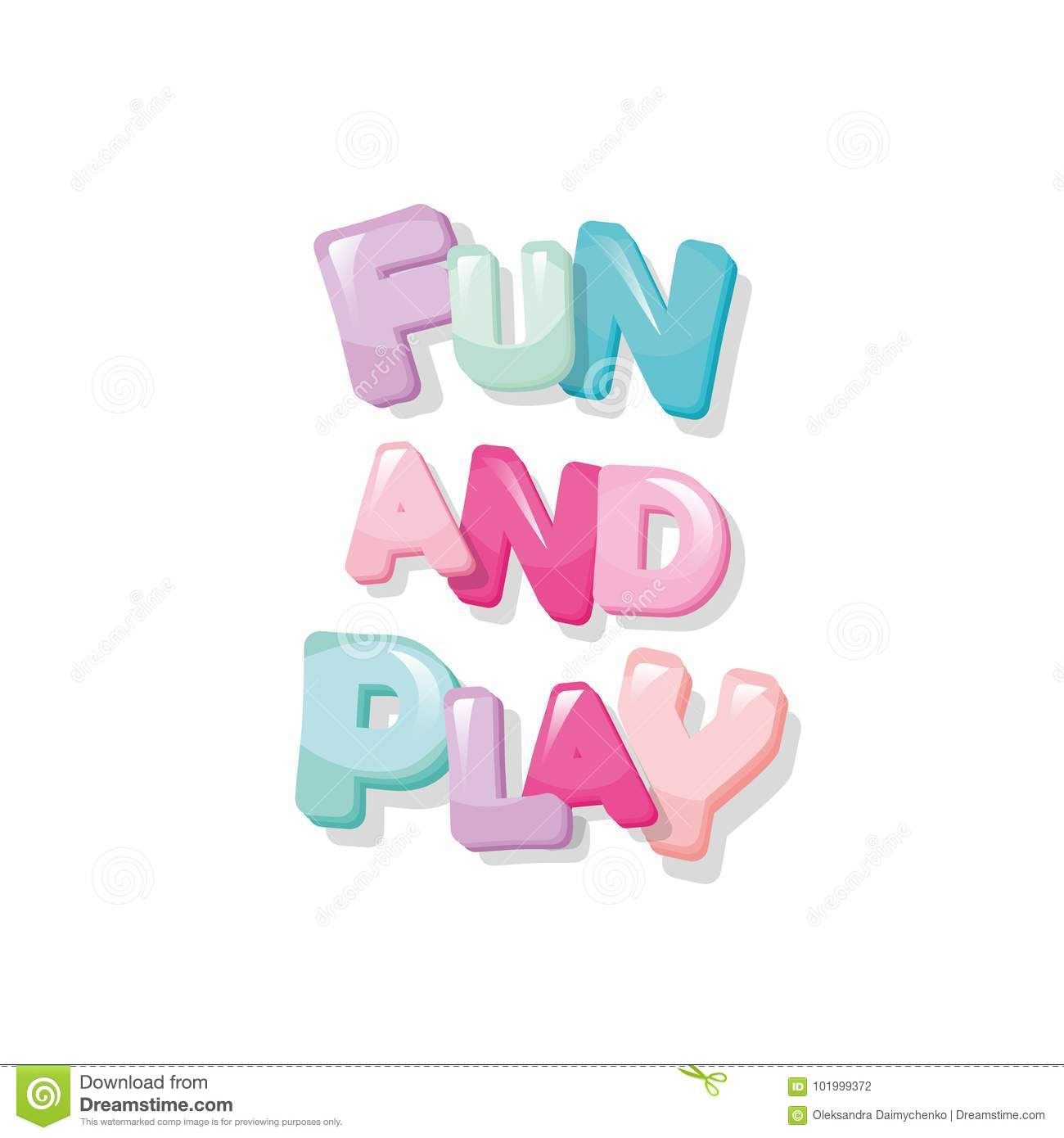 Fun And Play. Cartoon Glossy Letters In Pastel Colors. Stock Vector ...