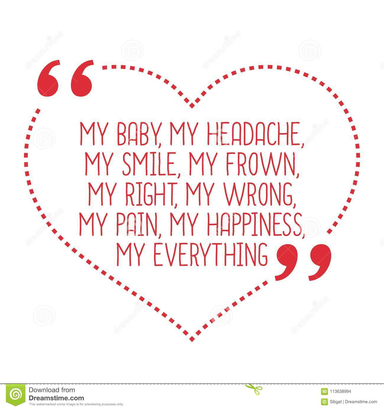 Image of: Memes Funny Love Quote My Baby My Headache My Smile My Frown Dreamstimecom Funny Love Quote My Baby My Headache My Smile My Frown My