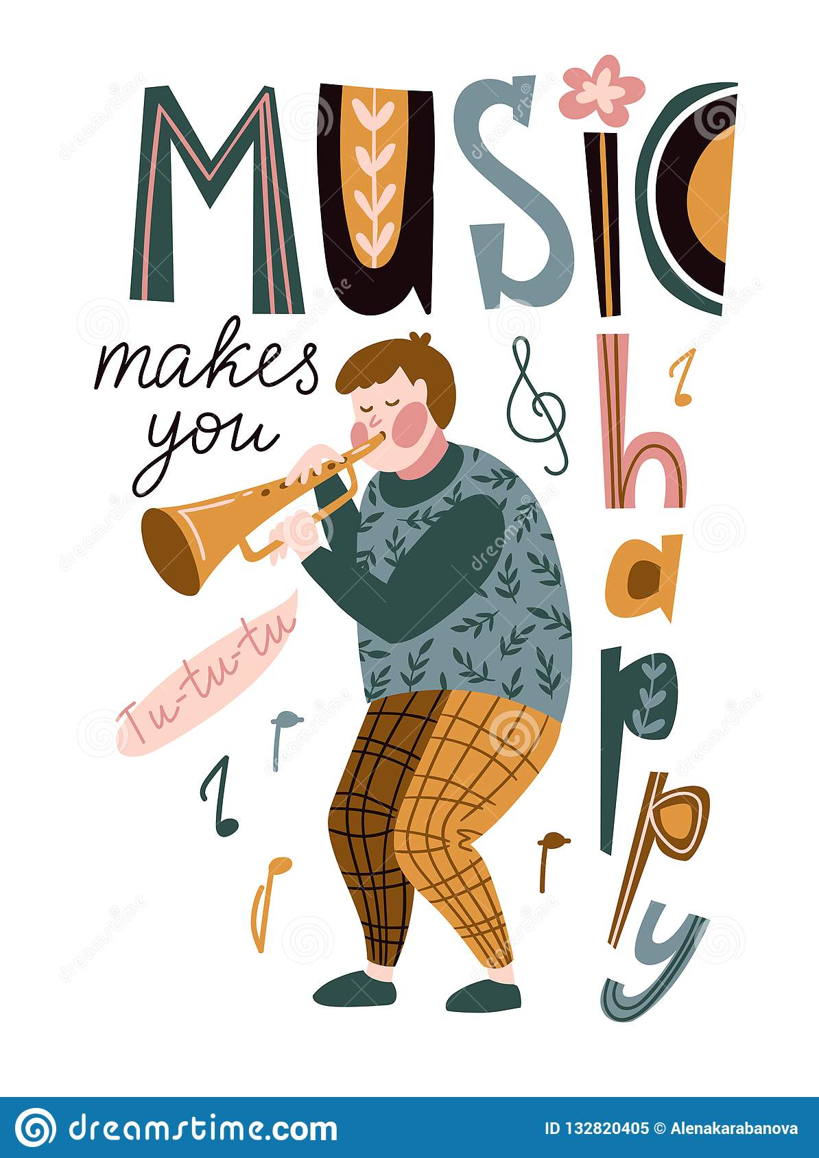 Funny musician playing a trumpet and lettering - `Music makes you happy`. Vector illustration for music festival, jazz concert.