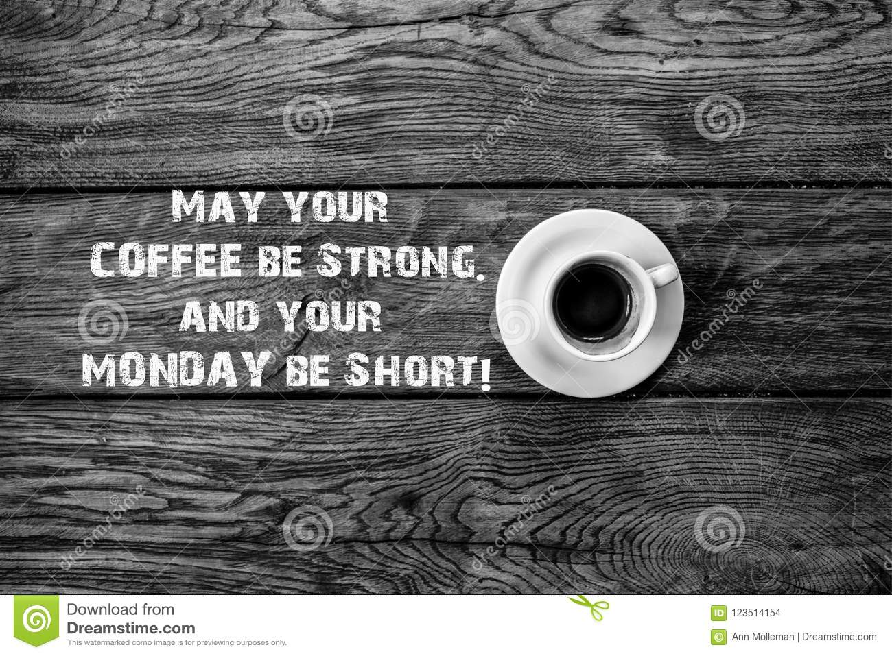 Funny Quote May Your Coffee Be Strong May Your Monday Be Short Cup