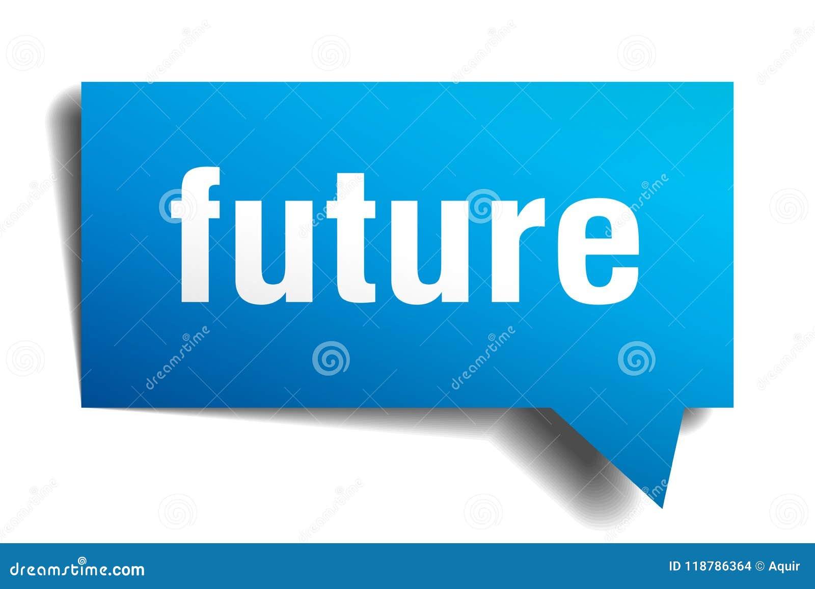 Future bulle de la parole du bleu 3d