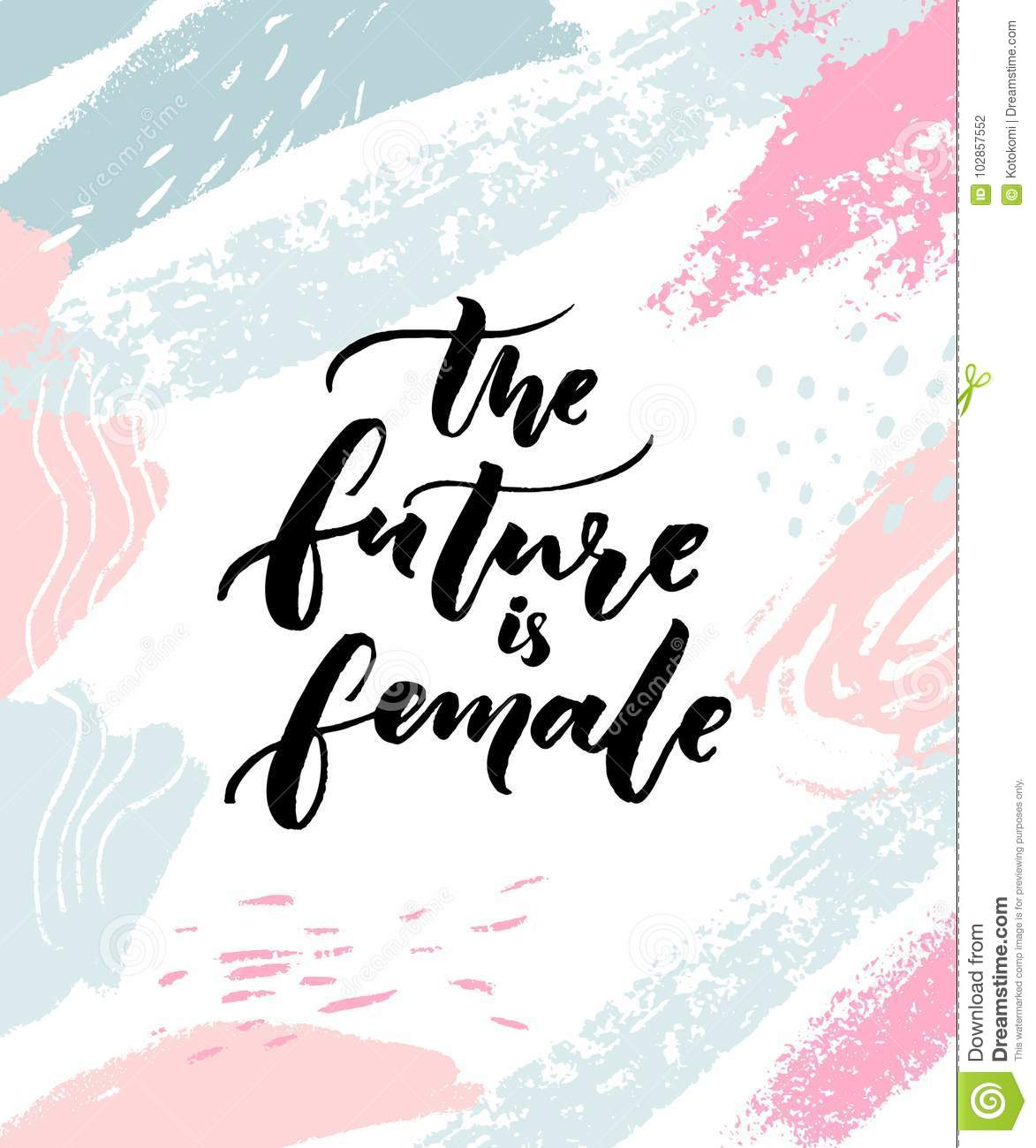 The future is female inspirational feminism slogan for