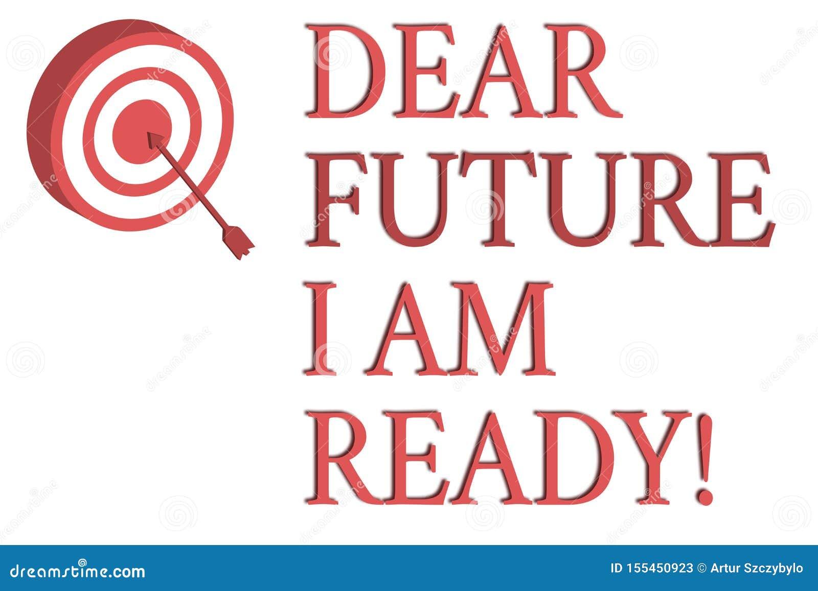 Futuro caro del testo di scrittura di parola sono pronto Concetto di affari per lo stato adatto per azione o la situazione che ?