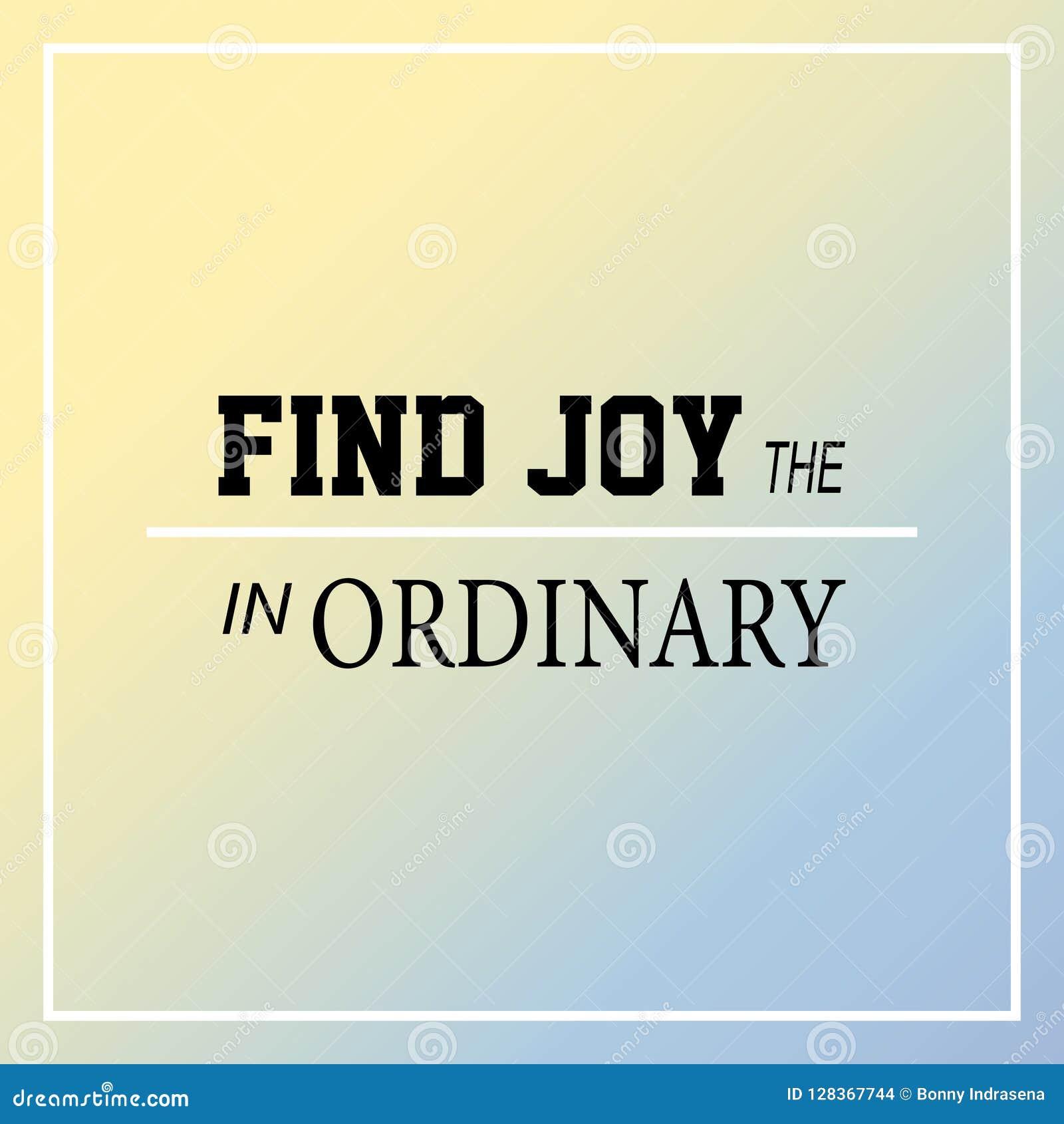 Fyndglädje i det vanliga Inspiration- och motivationcitationstecken