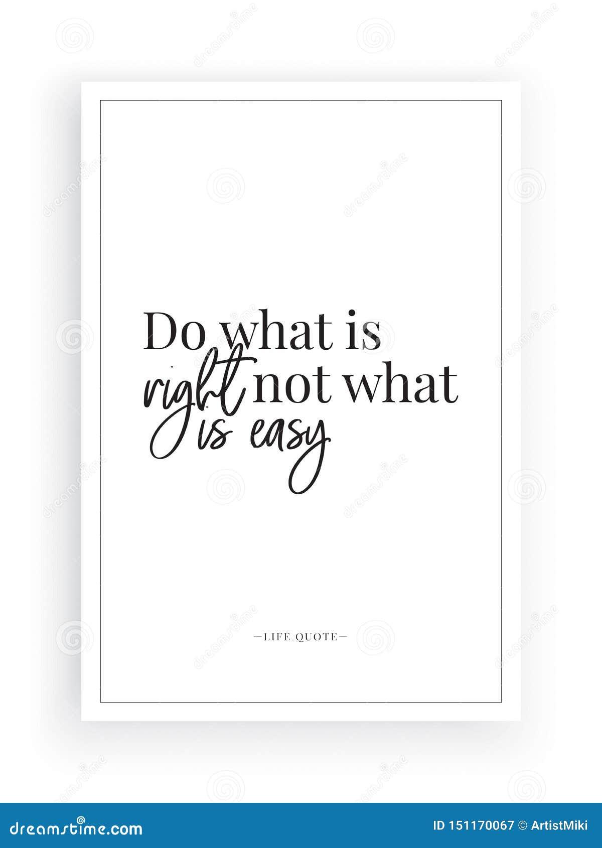 Gör vad är högert, inte vad är lätt motivational inspirerande, livcitationstecken, affischdesignvektorn som isoleras på vit bakgr