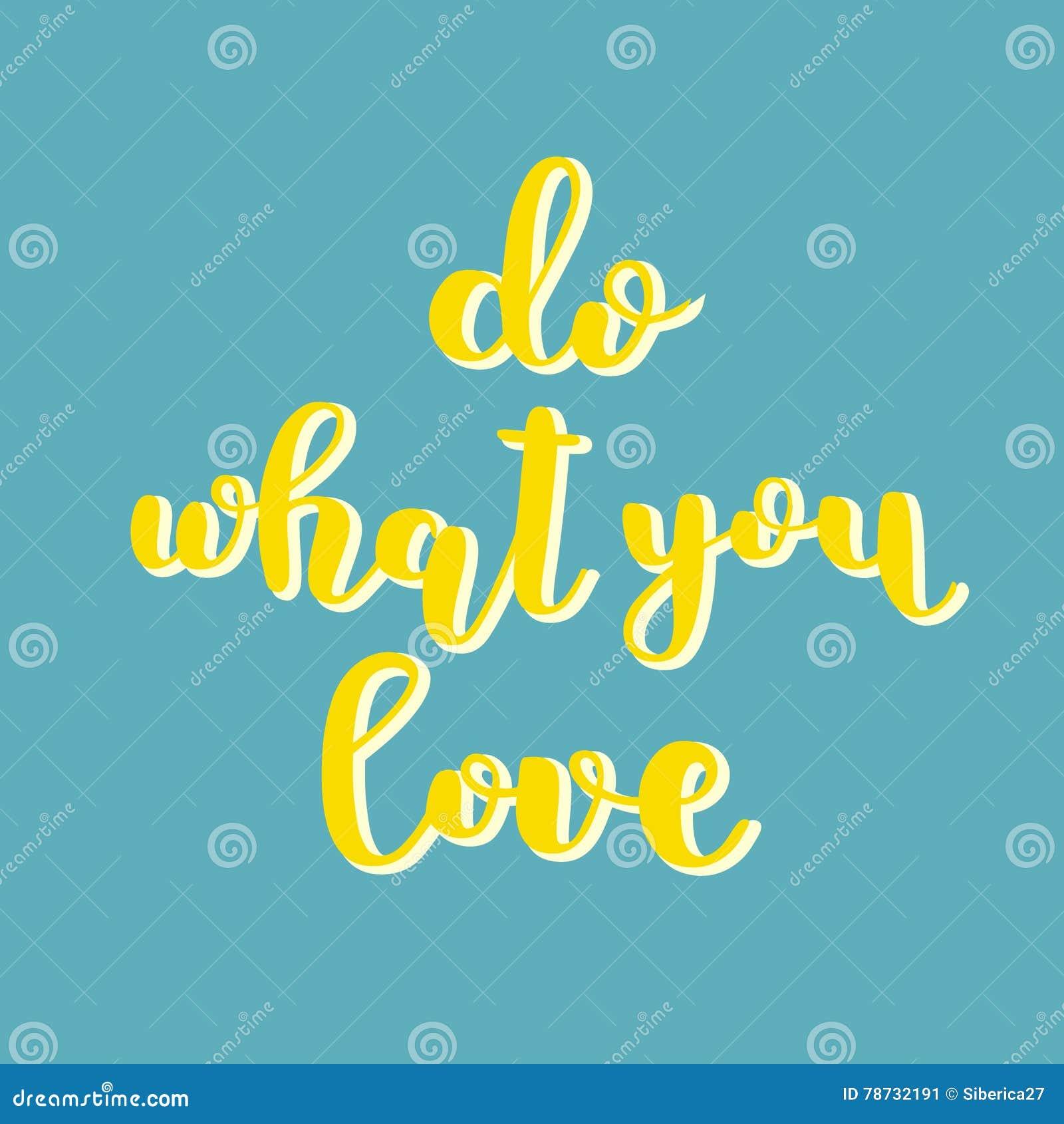 Gör vad du älskar Borstebokstäver
