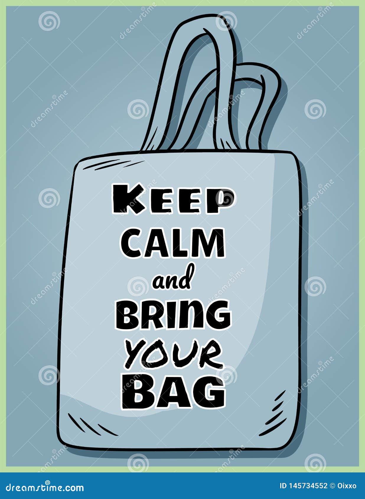 Gardez le calme et apportez à votre propre sac chaque jour Affiche de motivation d expression Produit ?cologique et de z?ro-d?che