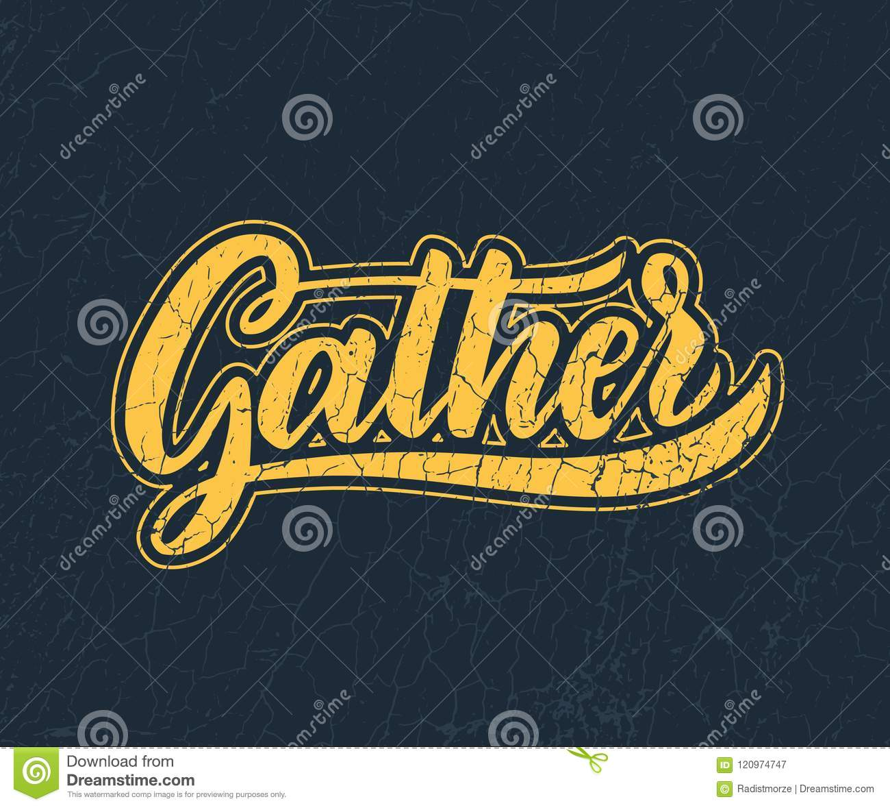 Gather Lettering.Handwriting inscription. Modern Calligraphy