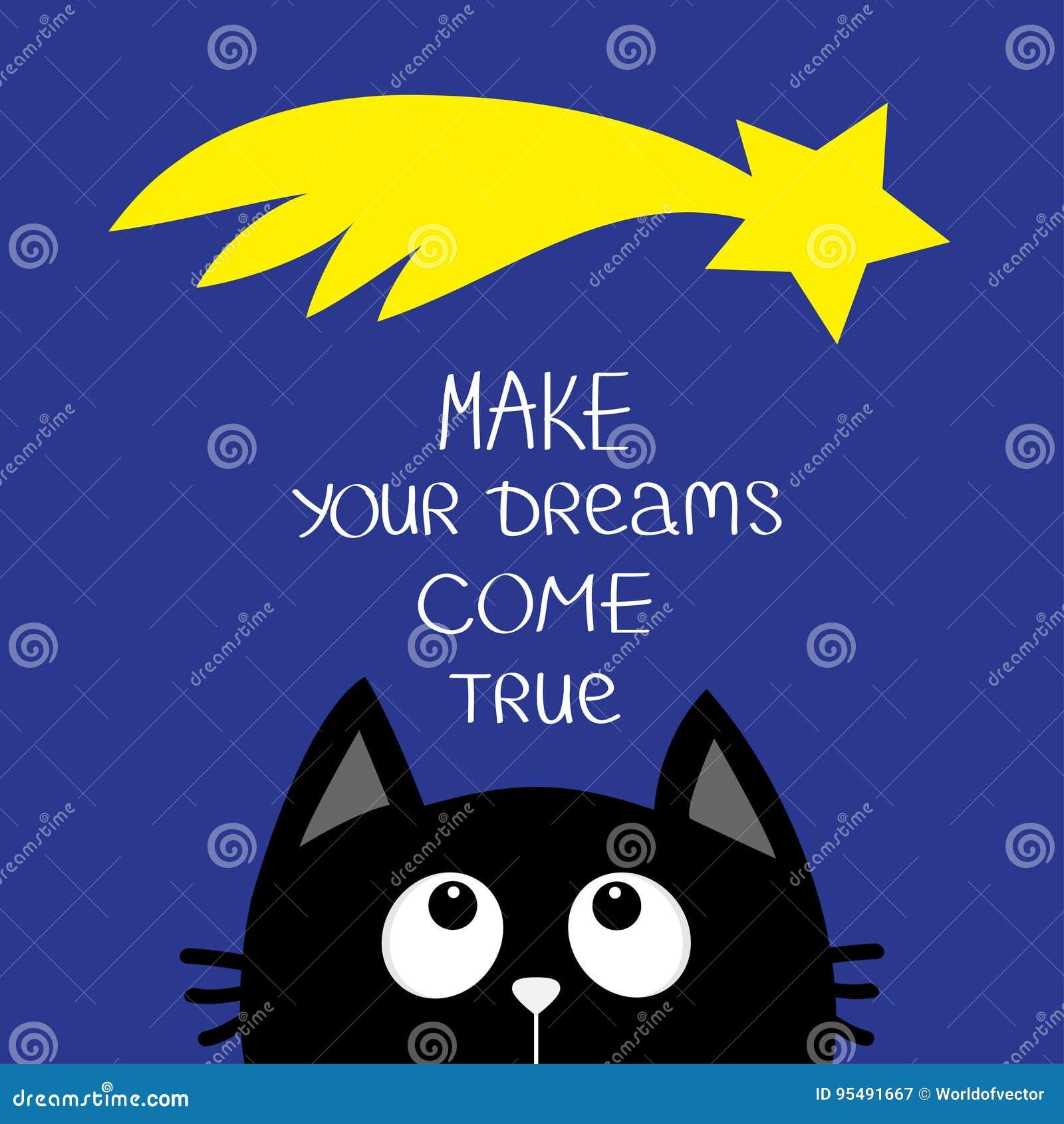 Gato preto que olha acima para star o cometa Faça seus sonhos vir verdadeiro Frase caligráfica da inspiração da motivação das cit