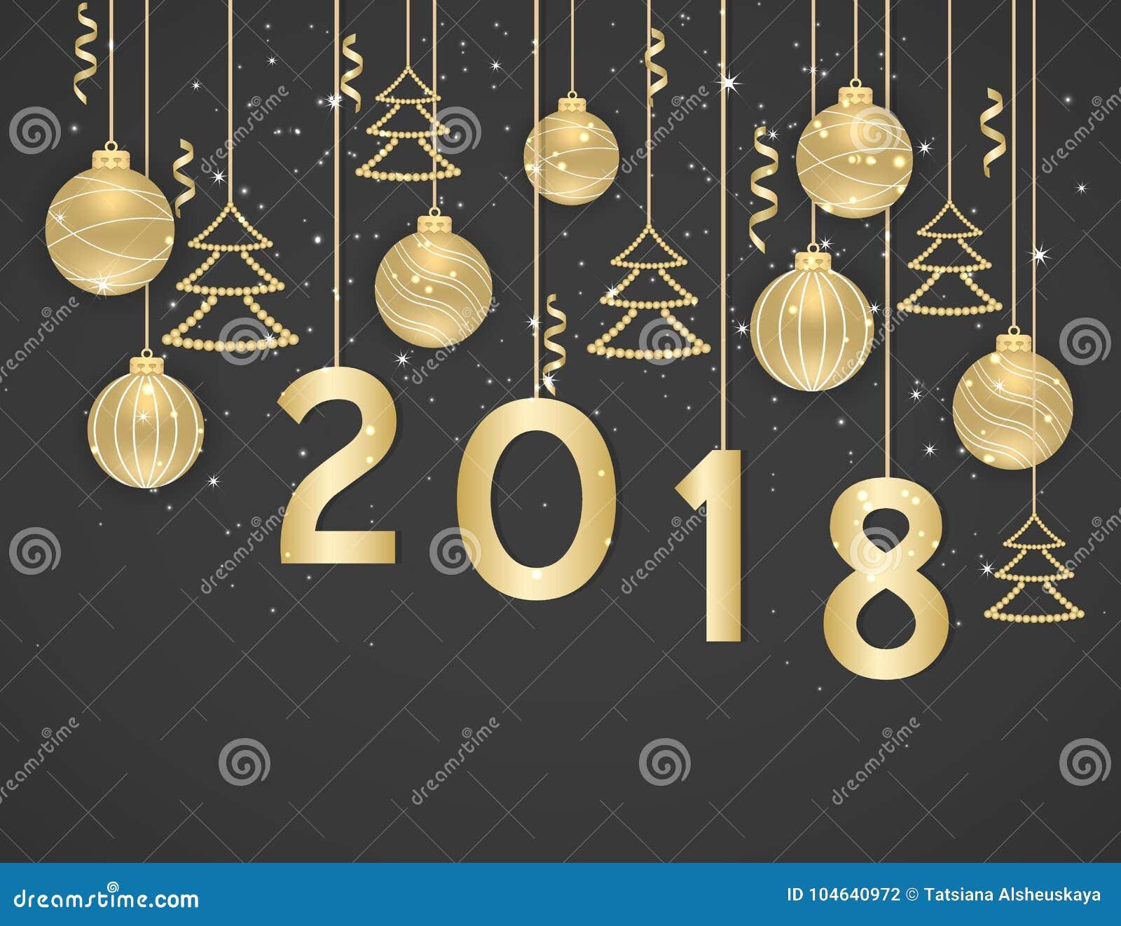 Download Gelukkig Nieuw Jaar 2018 Nieuwjaarachtergrond Met Gouden Hangende Ballen, Kerstbomen En Linten Tekst, Ontwerpelement Vector Illustratie - Illustratie bestaande uit magisch, vrolijk: 104640972